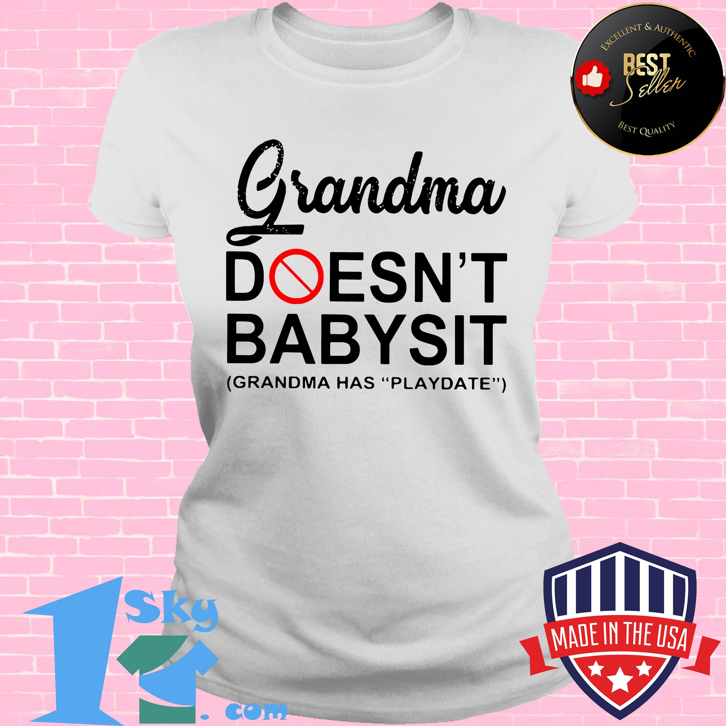 grandma doesnt babysit grandma has playdate ladies tee - Grandma Doesn't Babysit Grandma Has Playdate Shirt