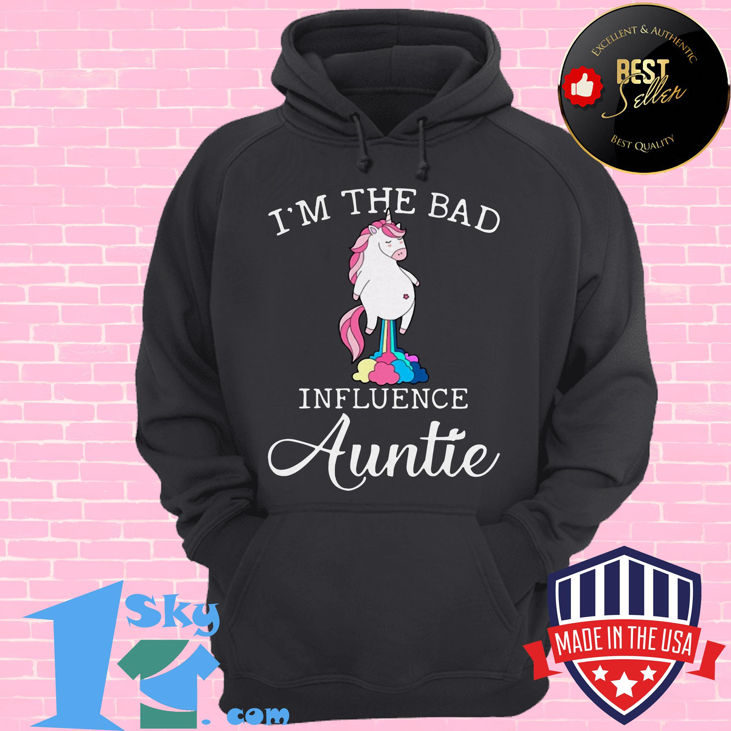 im the bad influence auntie fart unicorn hoodie - I'm The Bad Influence Auntie Fart Unicorn shirt