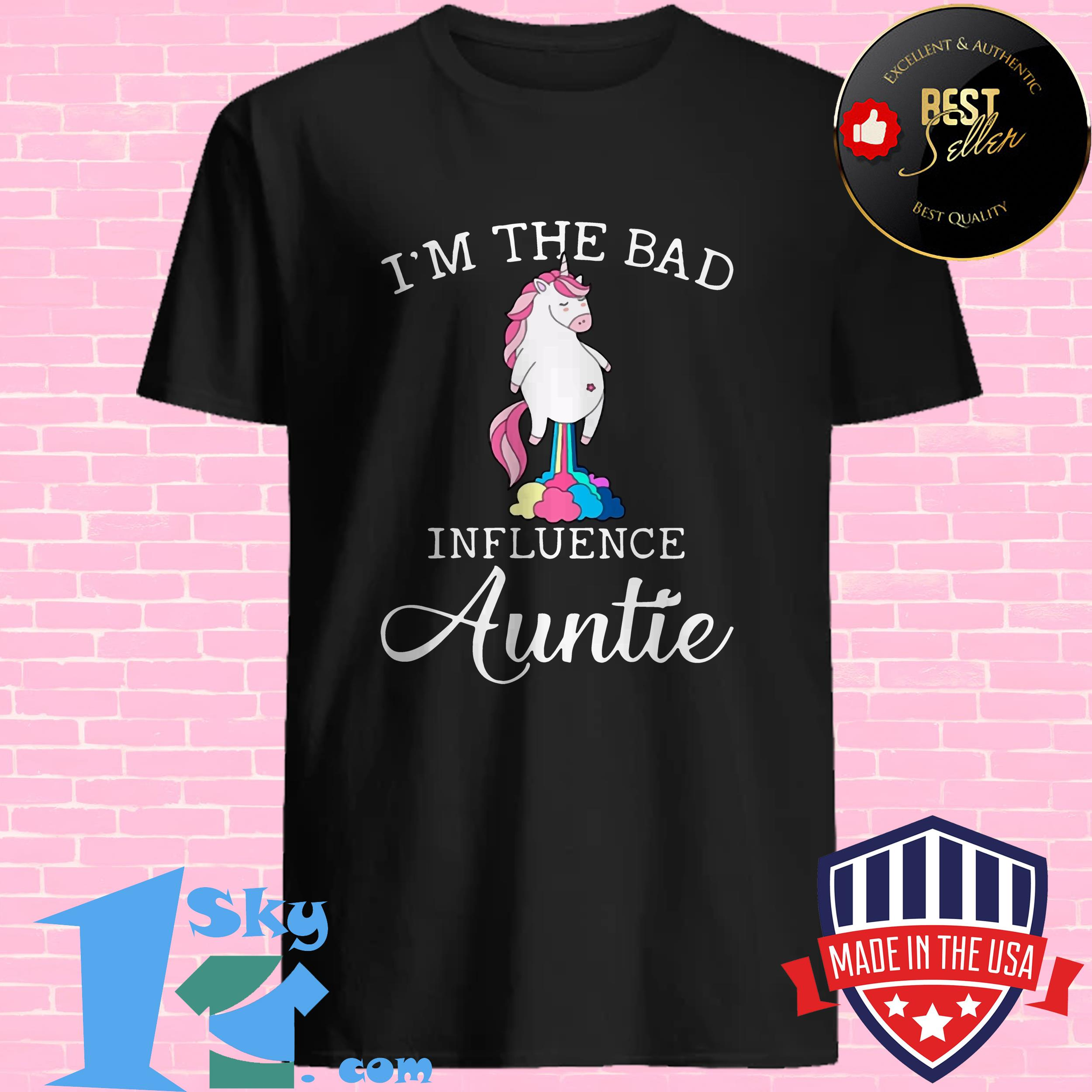 im the bad influence auntie fart unicorn shirt - I'm The Bad Influence Auntie Fart Unicorn shirt