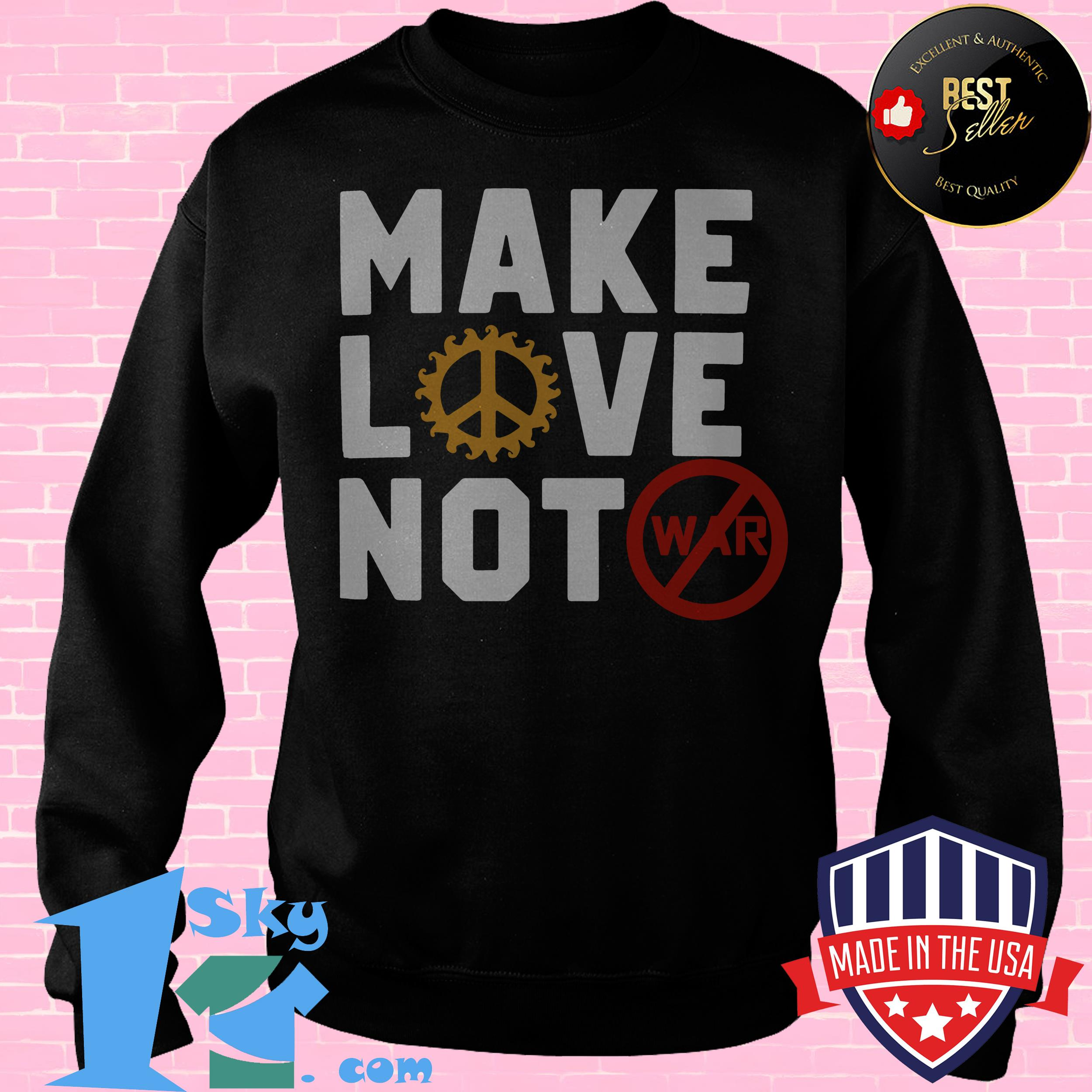 make love not war namast gift for hippie 70s sweatshirt - Make Love Not War Namast Gift for Hippie 70s shirt