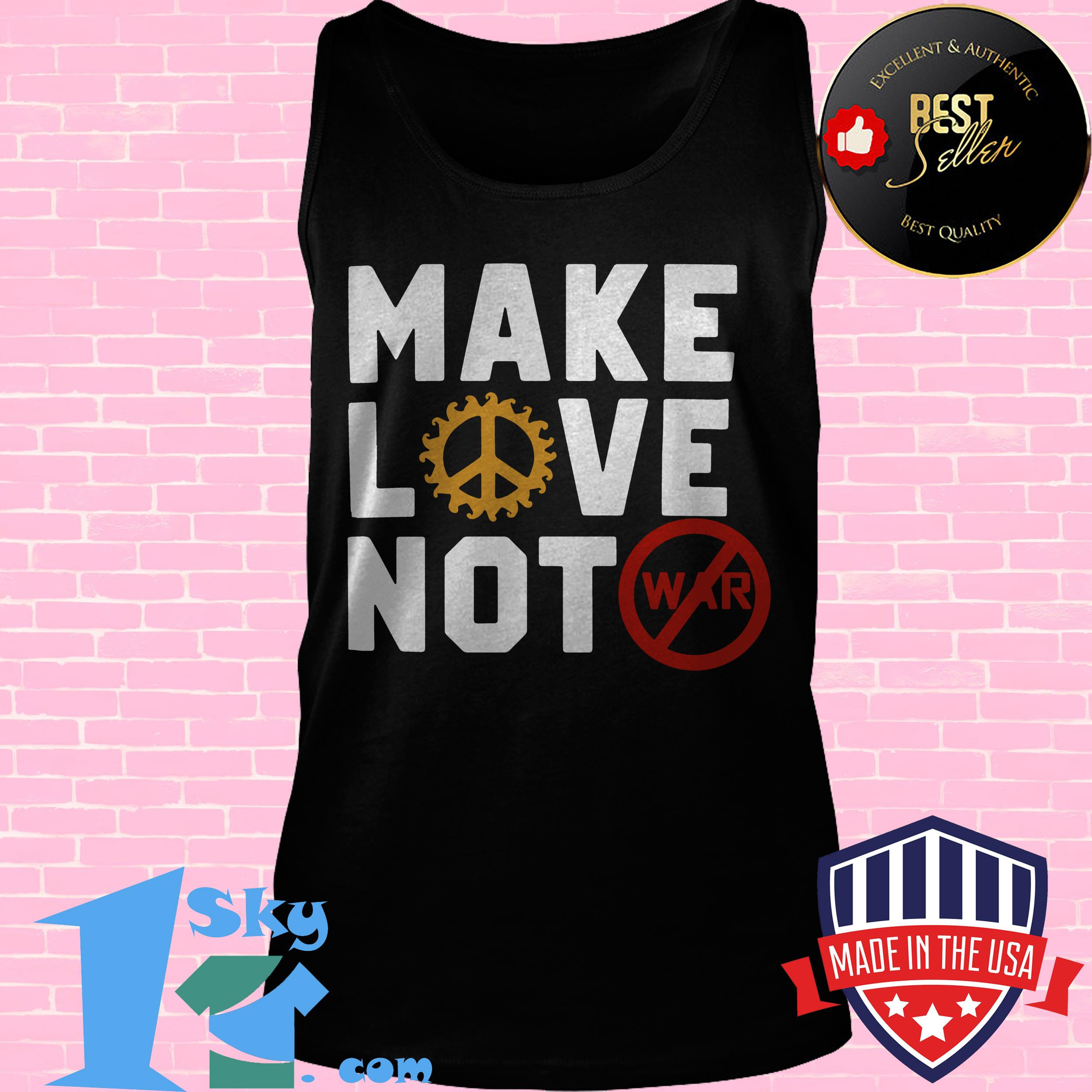 Make Love Not War Namast Gift for Hippie 70s shirt
