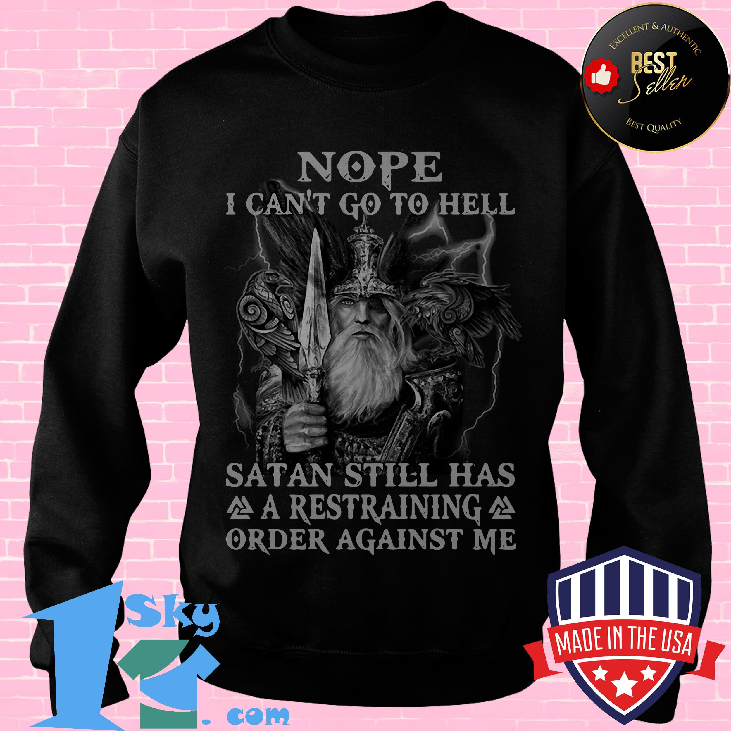 Nope I Can't Go To Hell Satan Still Has A Restraining Order Against Me Shirt
