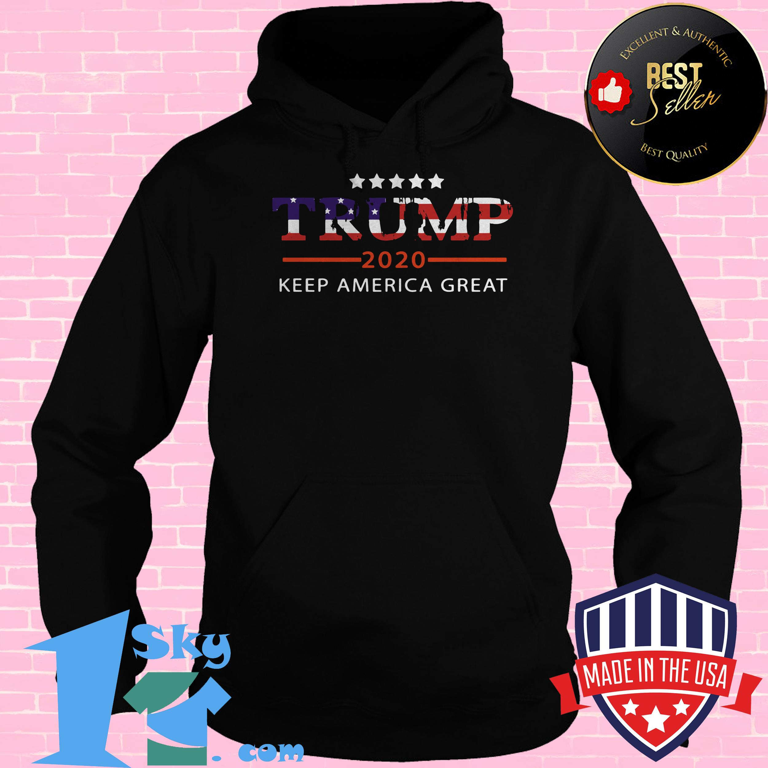 trump 2020 keep america great hoodie - Trump 2020 Keep America Great Shirt