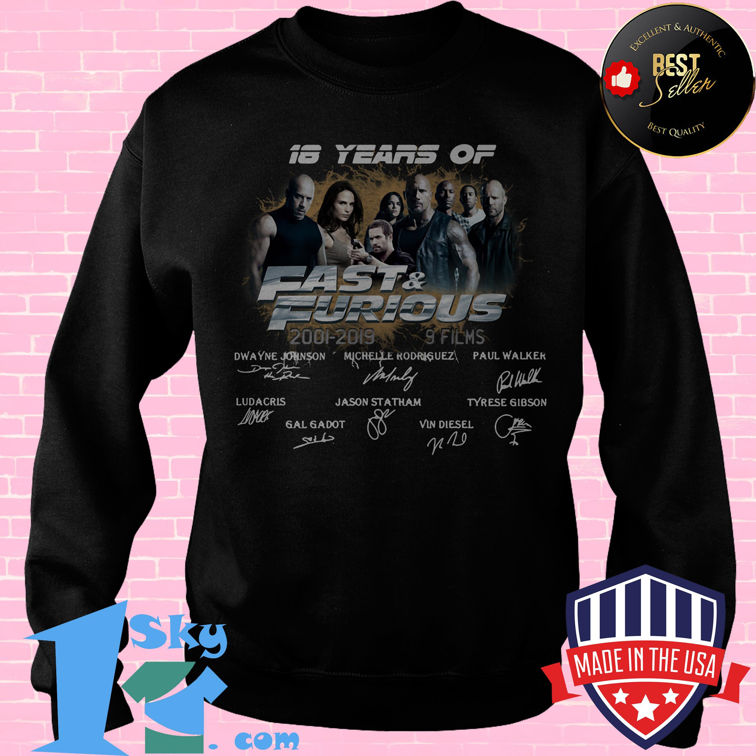 18 years of fast furious 2001 2019 8 films signature sweatshirt - 18 Years Of Fast & Furious 2001-2019 8 Films Signature shirt