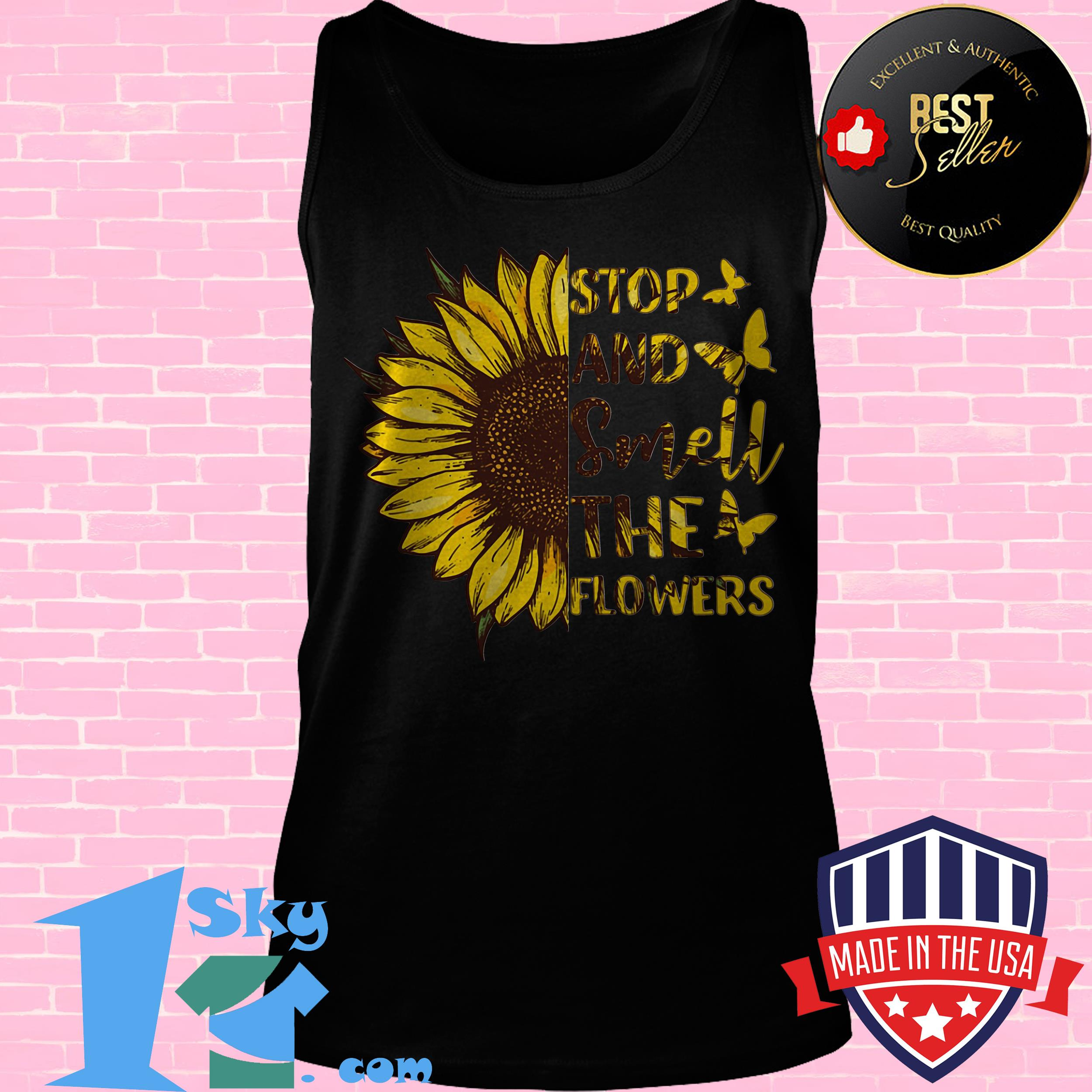 butterfly and sunflower stop and smell the flowers tank top - Butterfly and Sunflower Stop And Smell The Flowers shirt