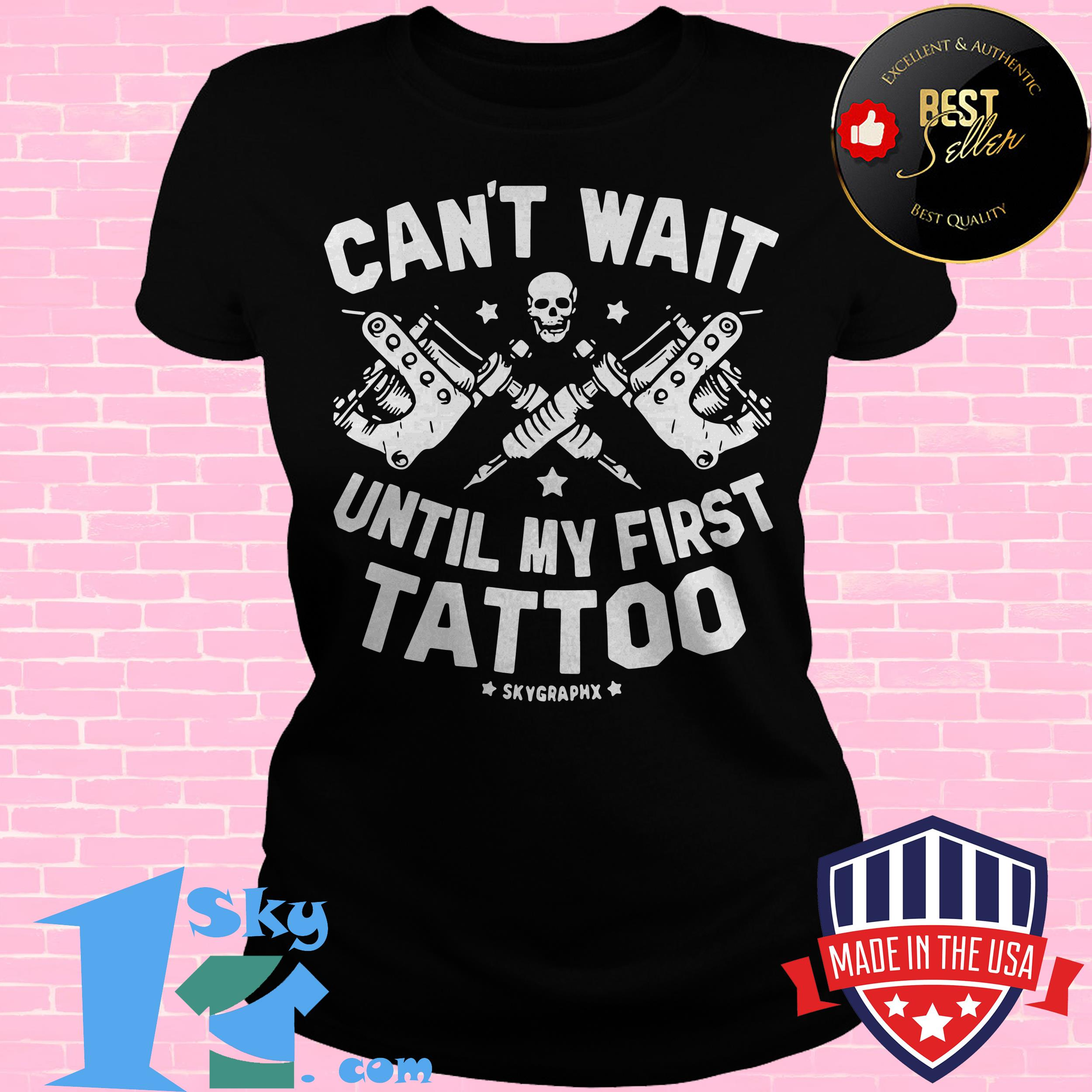 cant wait until first tattoo skull ladies tee - Can't Wait Until First Tattoo Skull shirt
