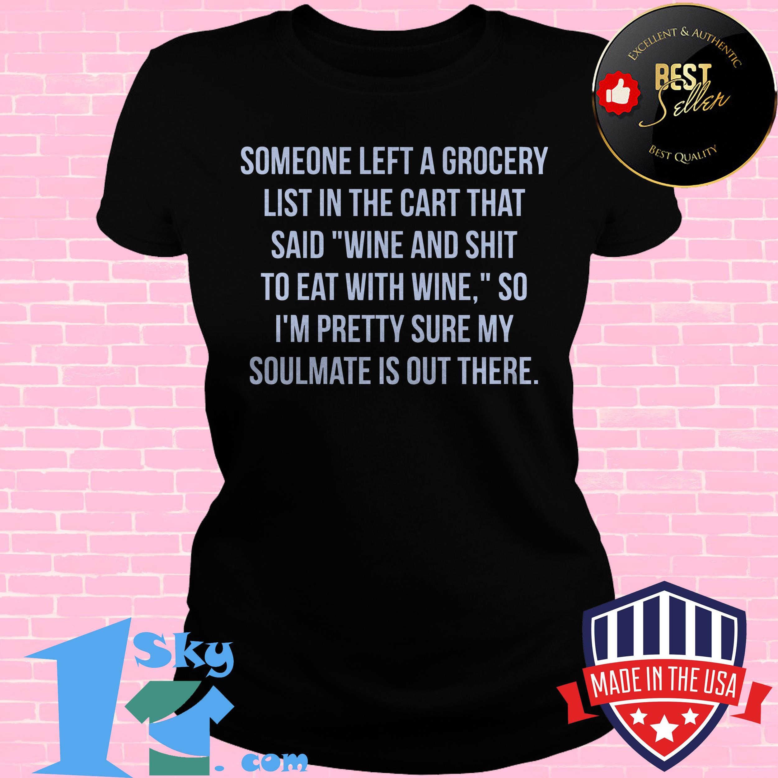 cheese and shit soulmate grocery list ladies tee - Cheese and Shit Soulmate Grocery List shirt