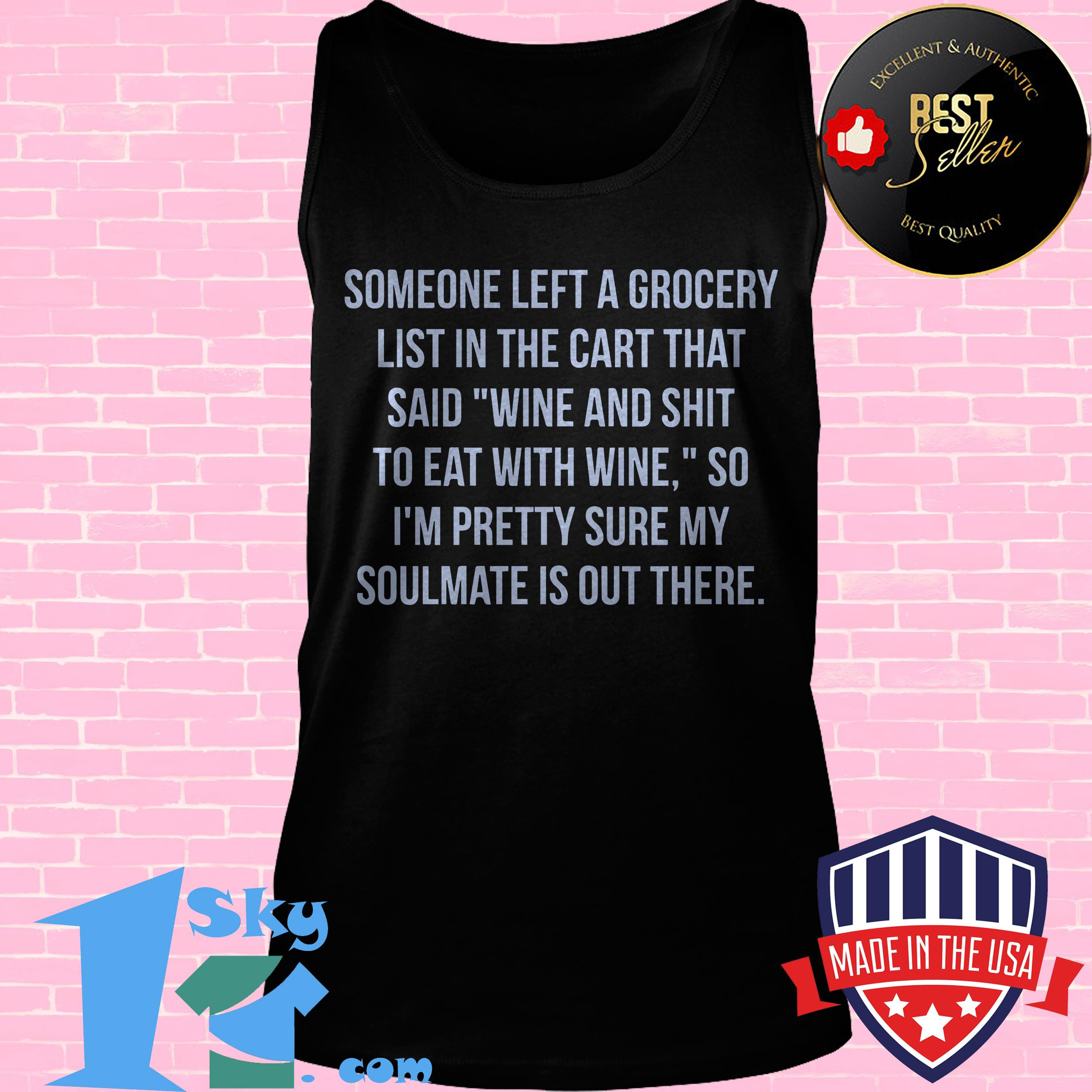 cheese and shit soulmate grocery list tank top - Cheese and Shit Soulmate Grocery List shirt