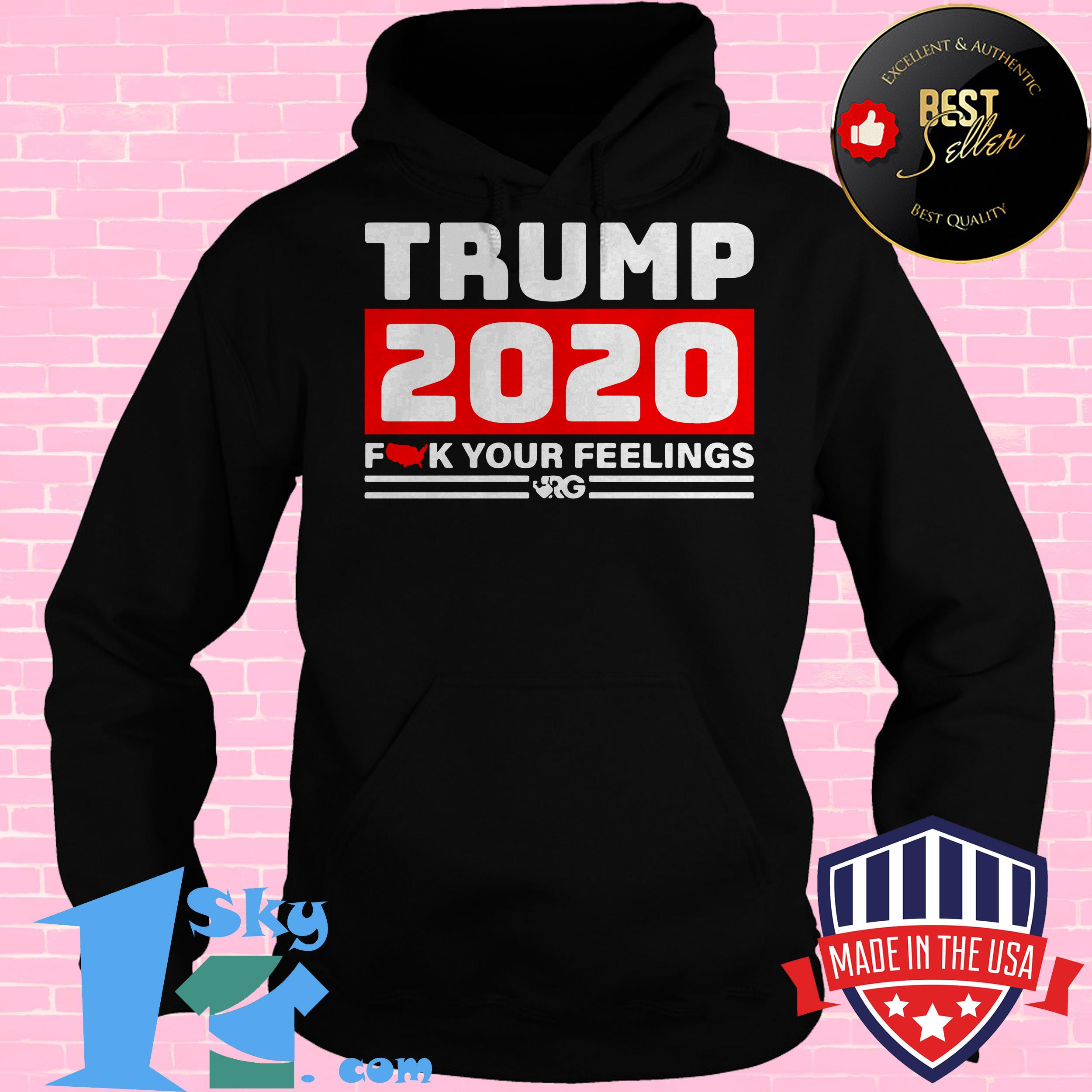 donald trump 2020 f your feelings hoodie - Donald Trump 2020 Fuck Your Feelings shirt