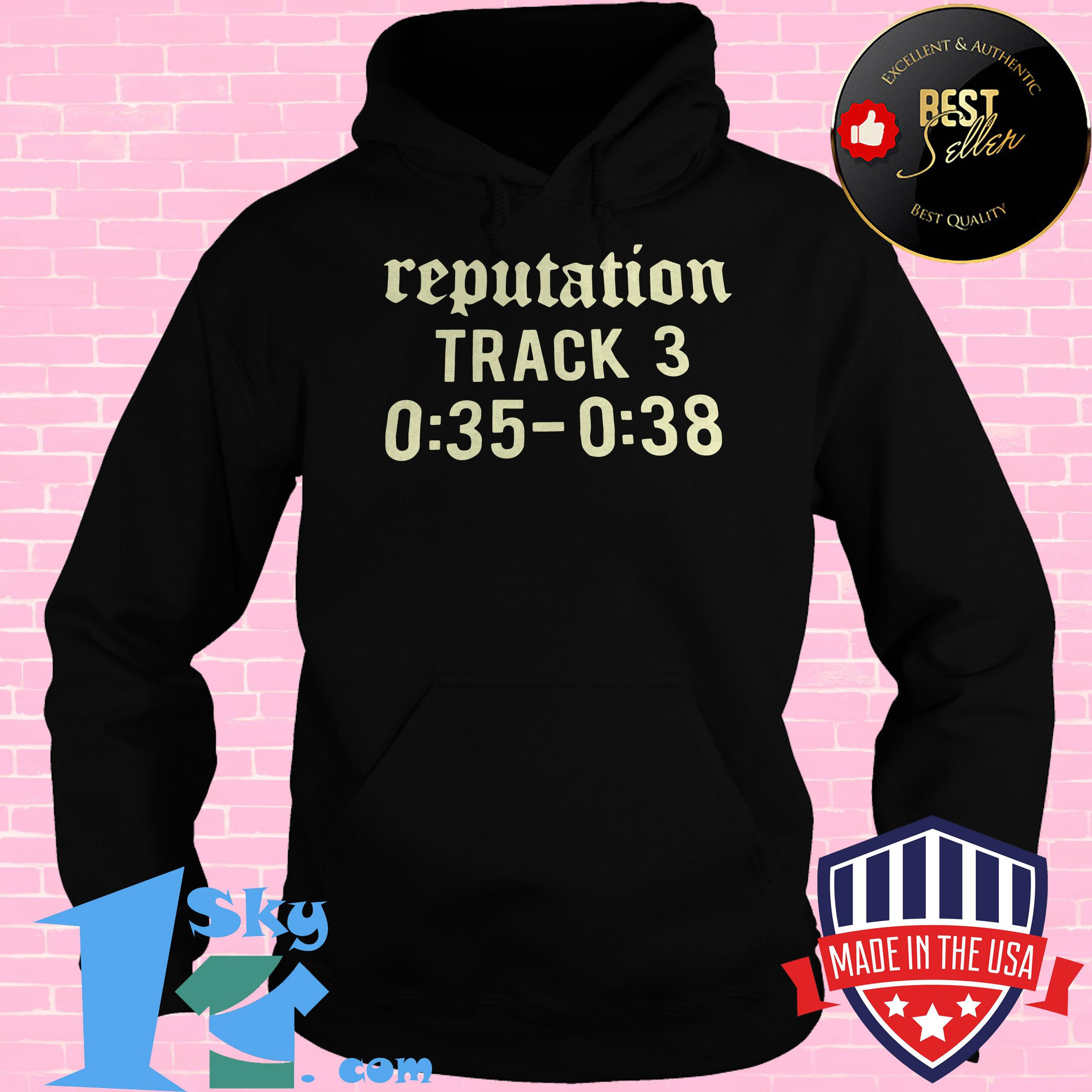 official reputation track 3 035 038 hoodie - Official Reputation Track 3 0:35-0:38 shirt