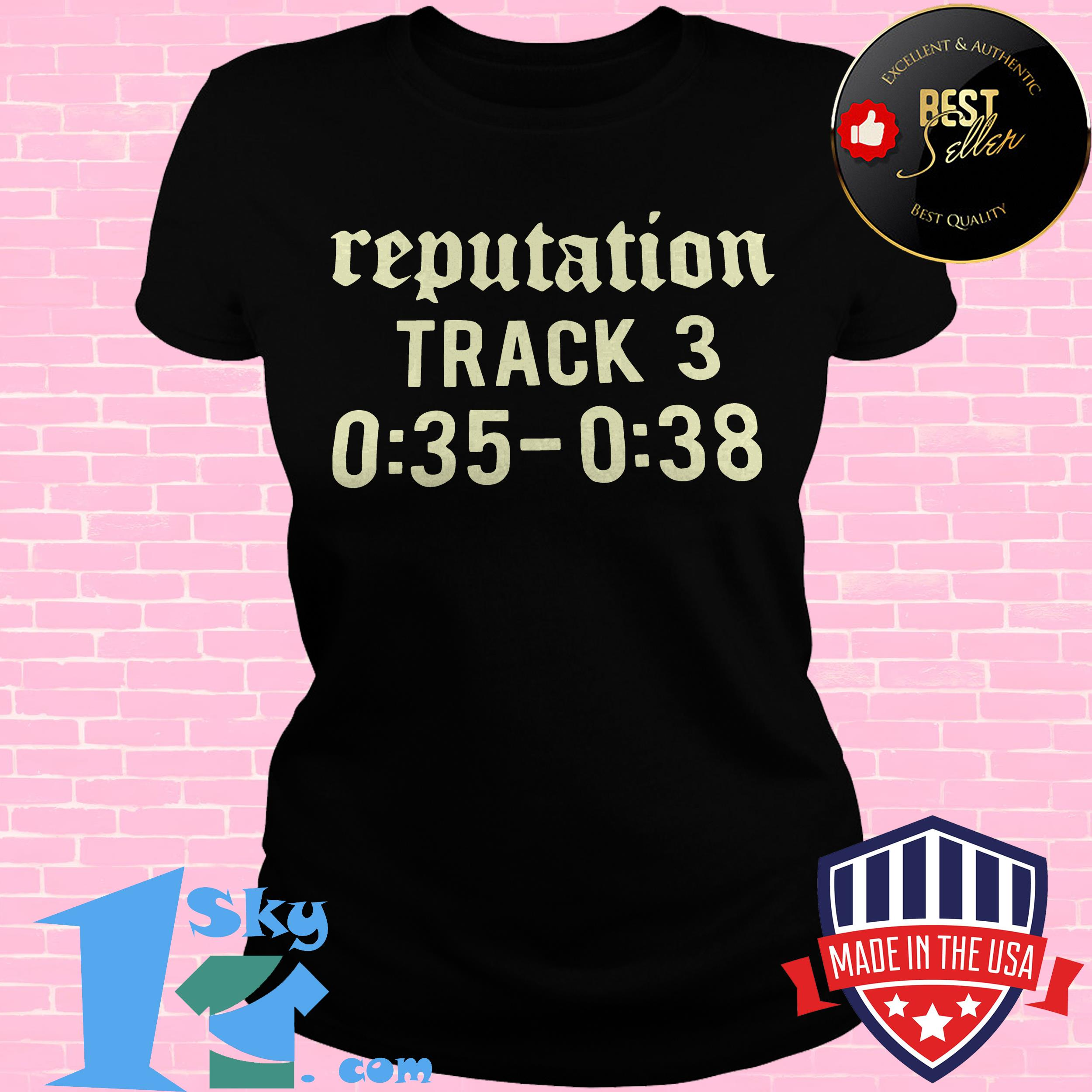 official reputation track 3 035 038 ladies tee - Official Reputation Track 3 0:35-0:38 shirt