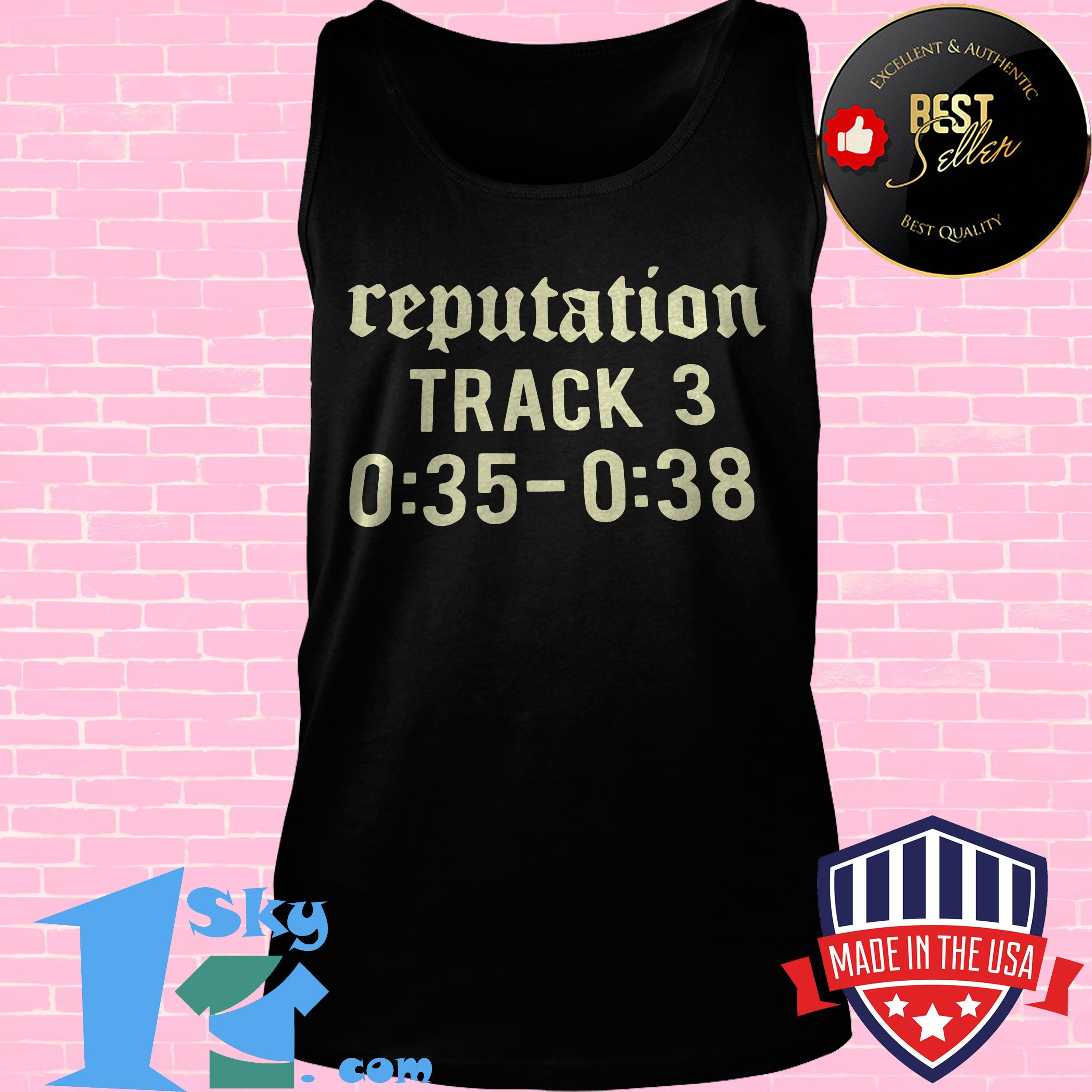 official reputation track 3 035 038 tank top - Official Reputation Track 3 0:35-0:38 shirt