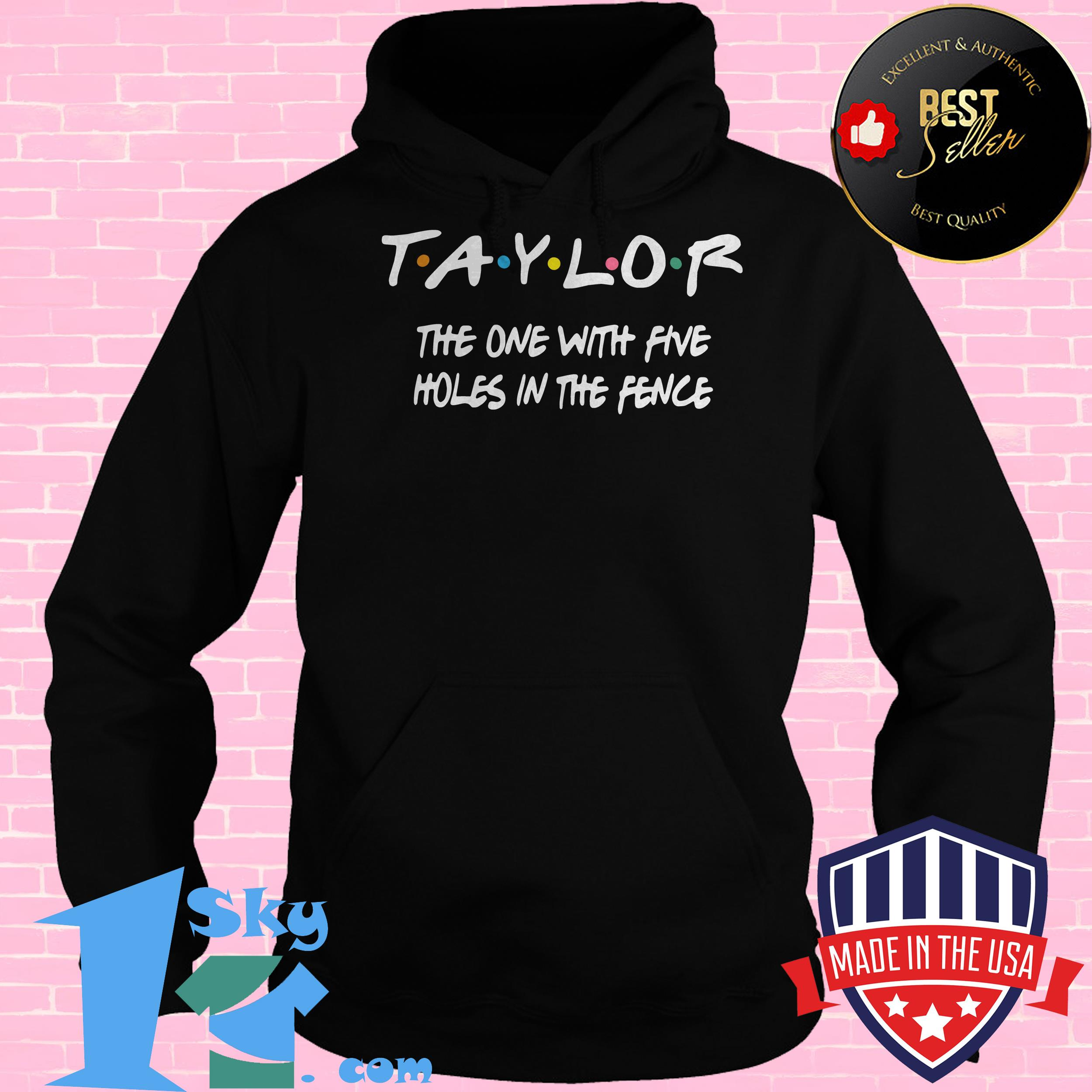 taylor swift the one with five holes in the fence hoodie - Taylor Swift The One With Five Holes In The Fence shirt