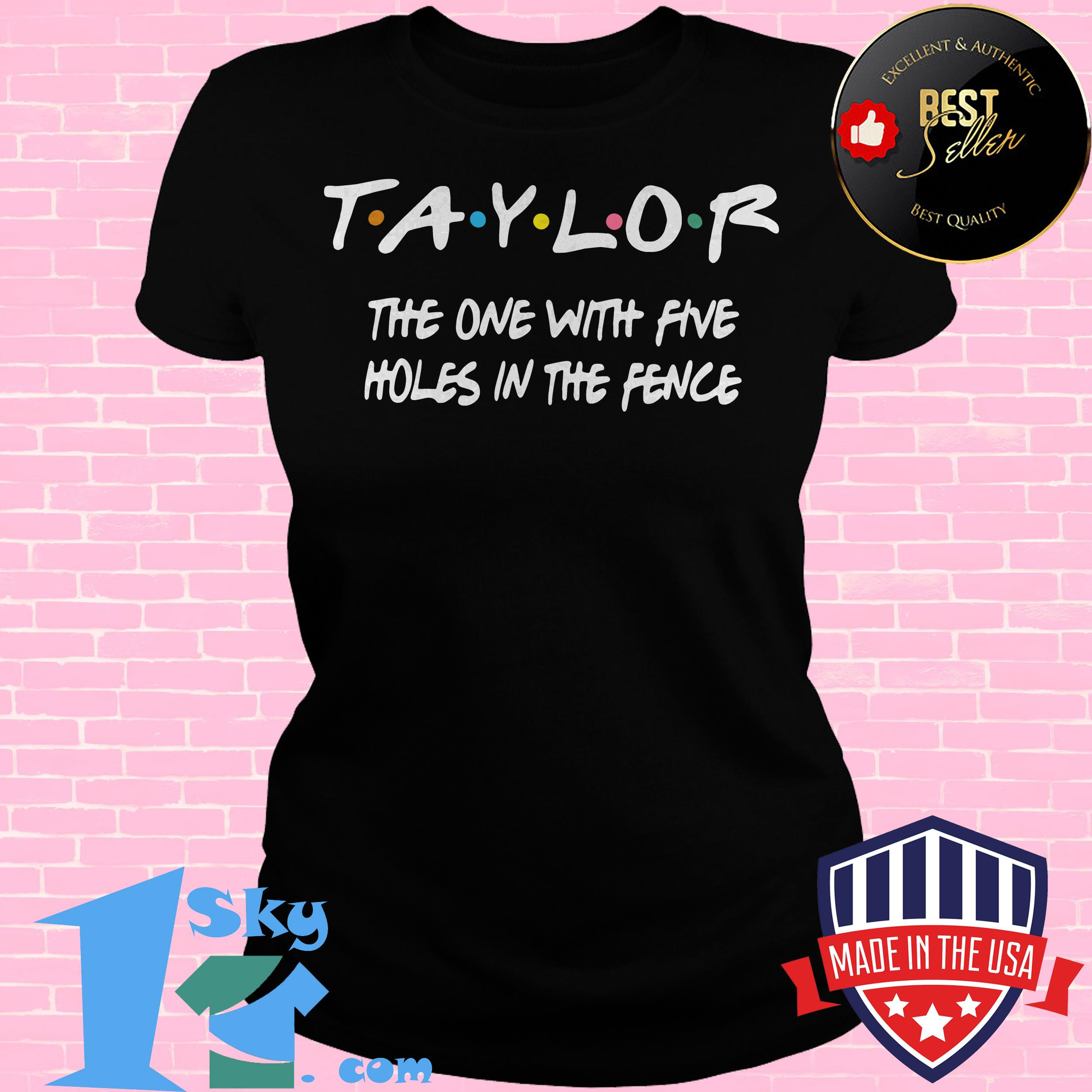 taylor swift the one with five holes in the fence ladies tee - Taylor Swift The One With Five Holes In The Fence shirt