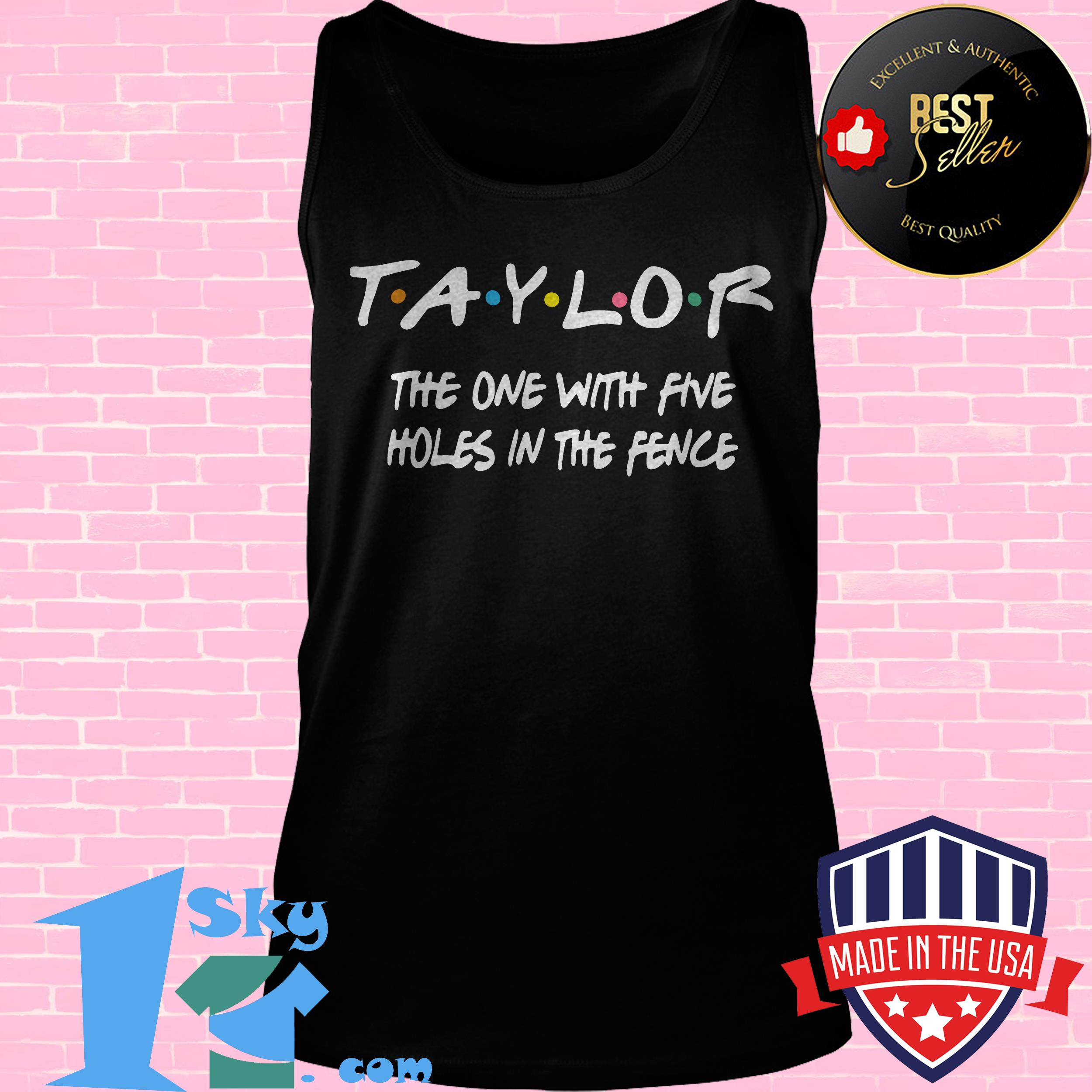taylor swift the one with five holes in the fence tank top - Taylor Swift The One With Five Holes In The Fence shirt