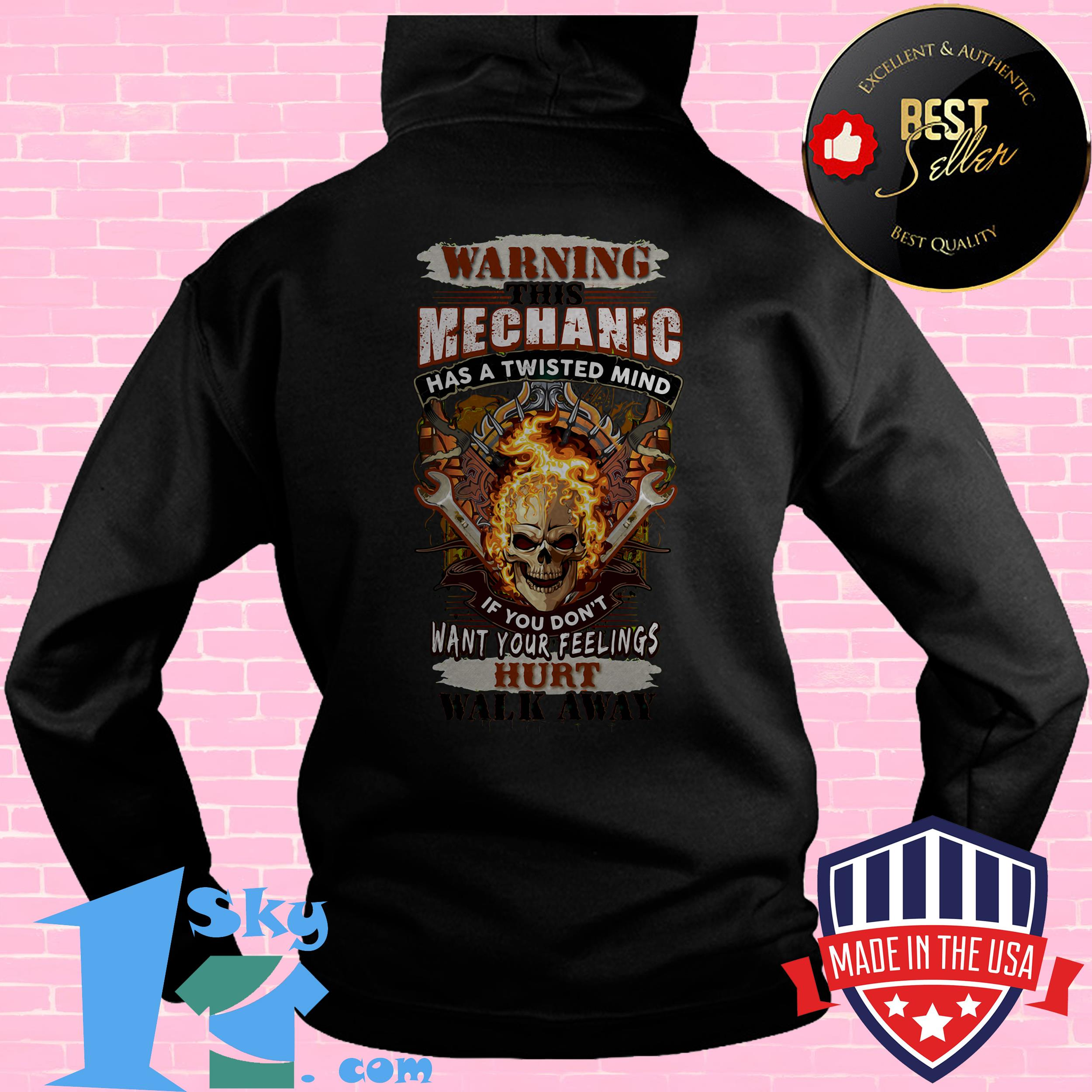 warning this mechanic has a twisted mind if you dont want your feelings hurt skull hoodie - Warning This Mechanic Has A Twisted Mind If You Don't Want Your Feelings Hurt Skull shirt