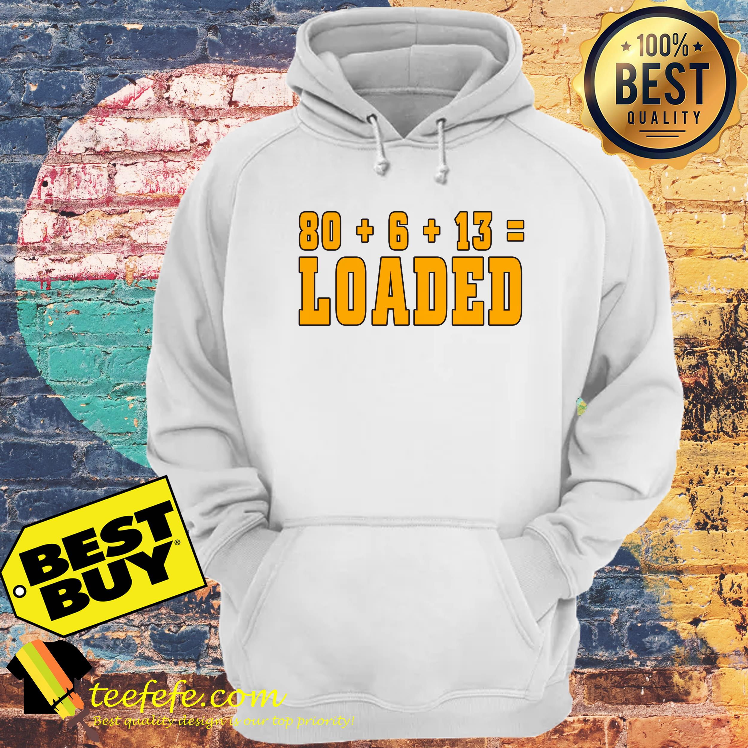 80 6 13 loaded baker mayfield cleveland browns hoodie - 80 + 6 +13 = LOADED Baker Mayfield-Cleveland Browns shirt