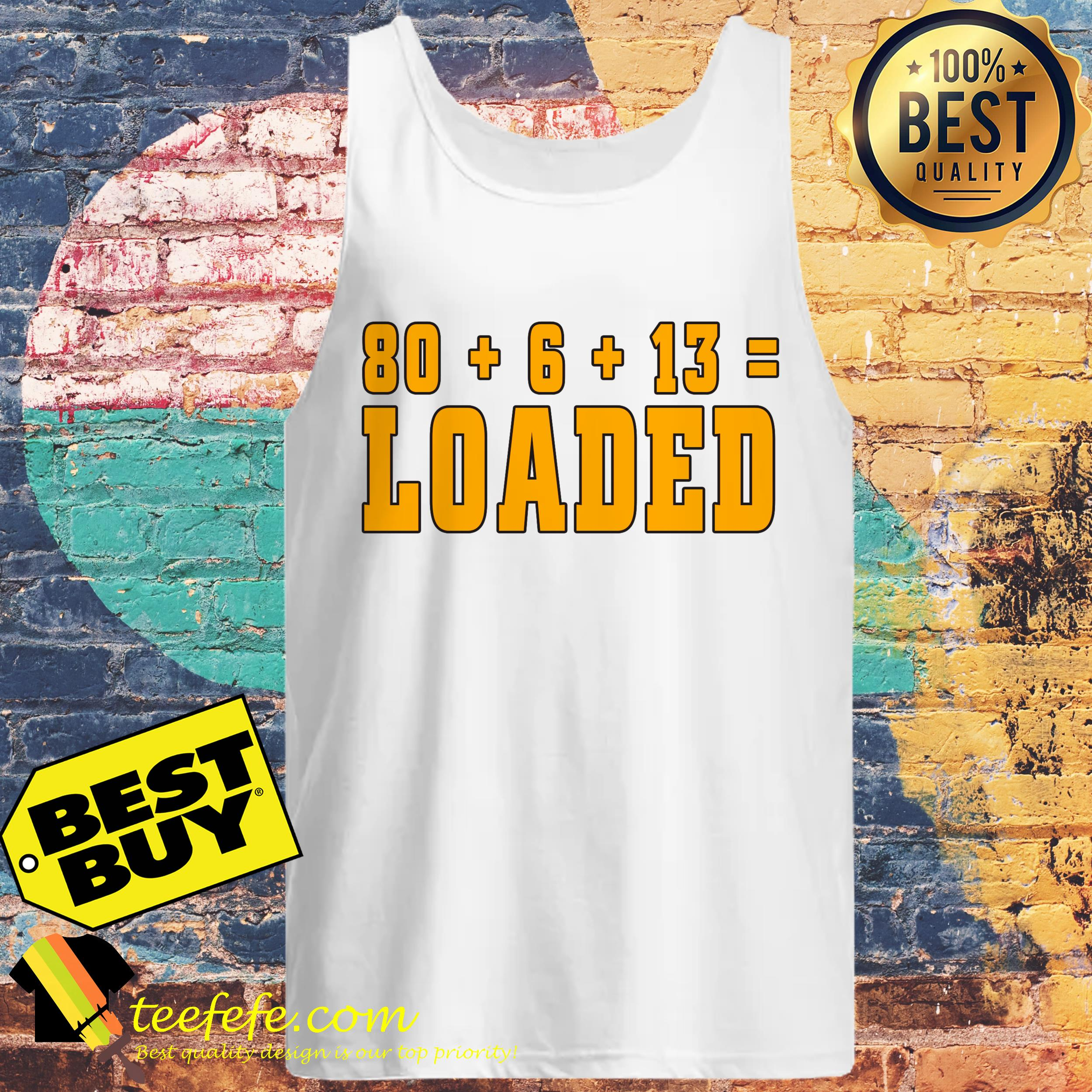 80 6 13 loaded baker mayfield cleveland browns tank top - 80 + 6 +13 = LOADED Baker Mayfield-Cleveland Browns shirt