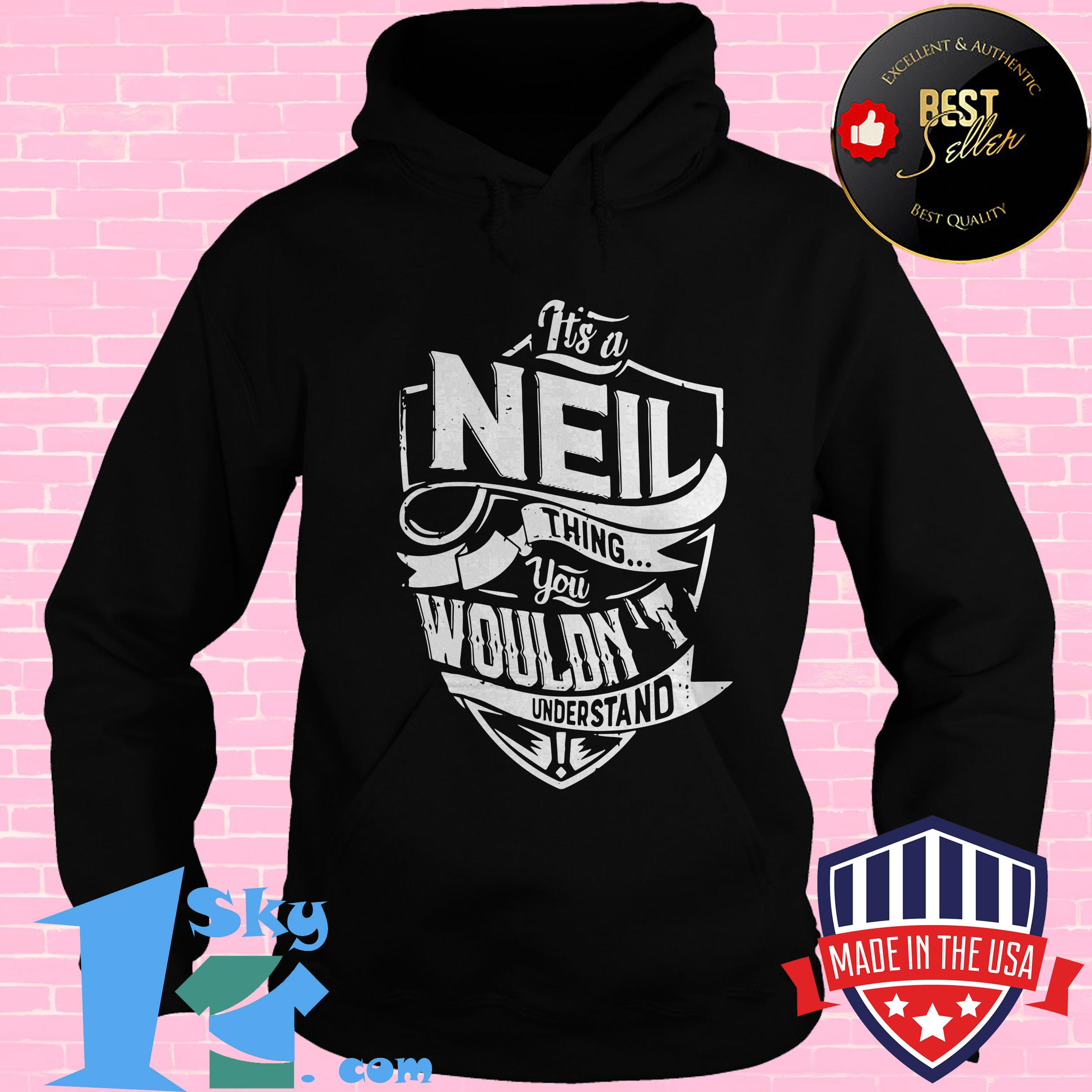 neil thing you wouldnt understand hoodie - Neil Thing You Wouldn't Understand shirt