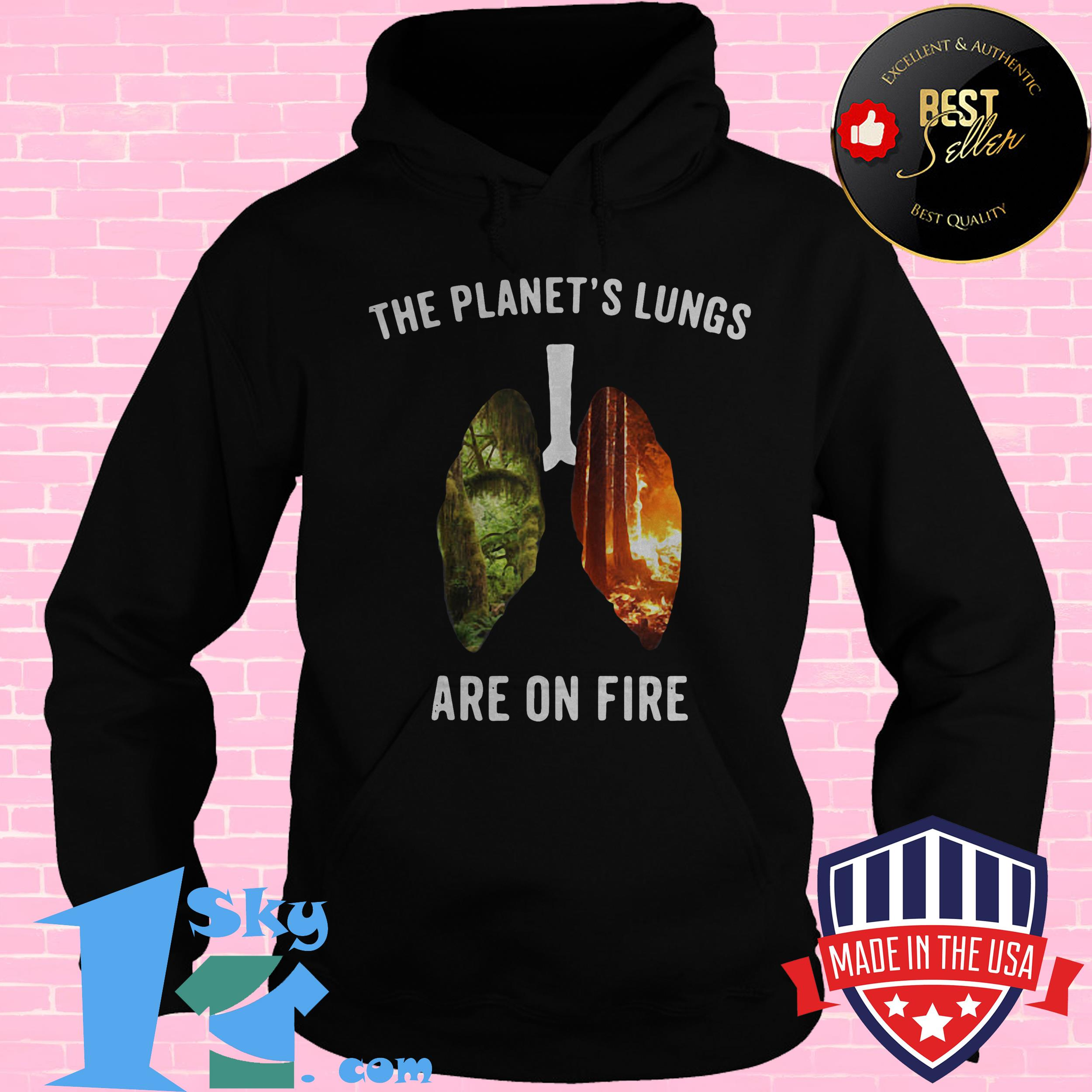 the planets lungs are on fire brazil rainforest burning payforamazon hoodie - The Planet's Lungs Are On Fire Brazil Rainforest Burning #payforamazon shirt