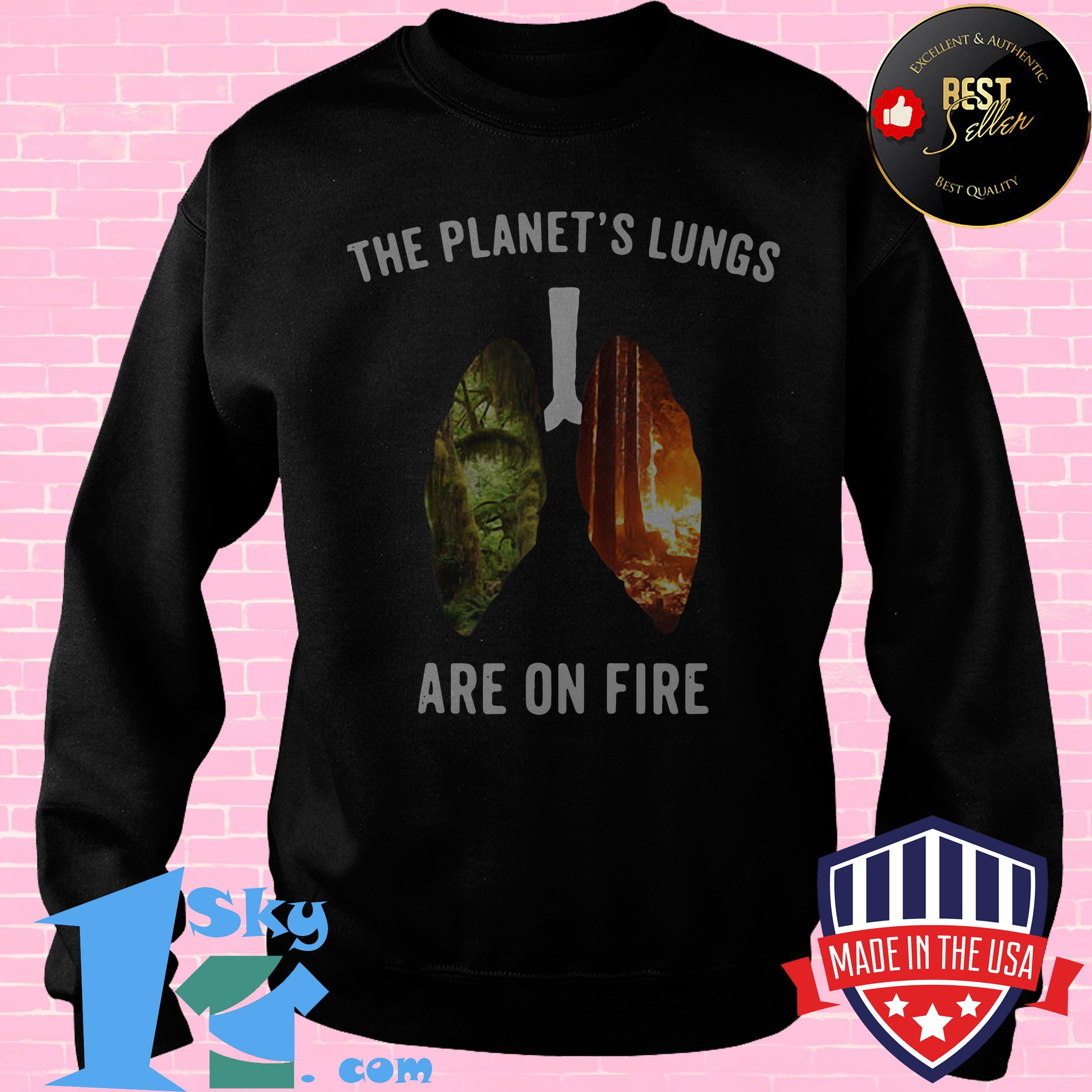 the planets lungs are on fire brazil rainforest burning payforamazon sweatshirt - The Planet's Lungs Are On Fire Brazil Rainforest Burning #payforamazon shirt