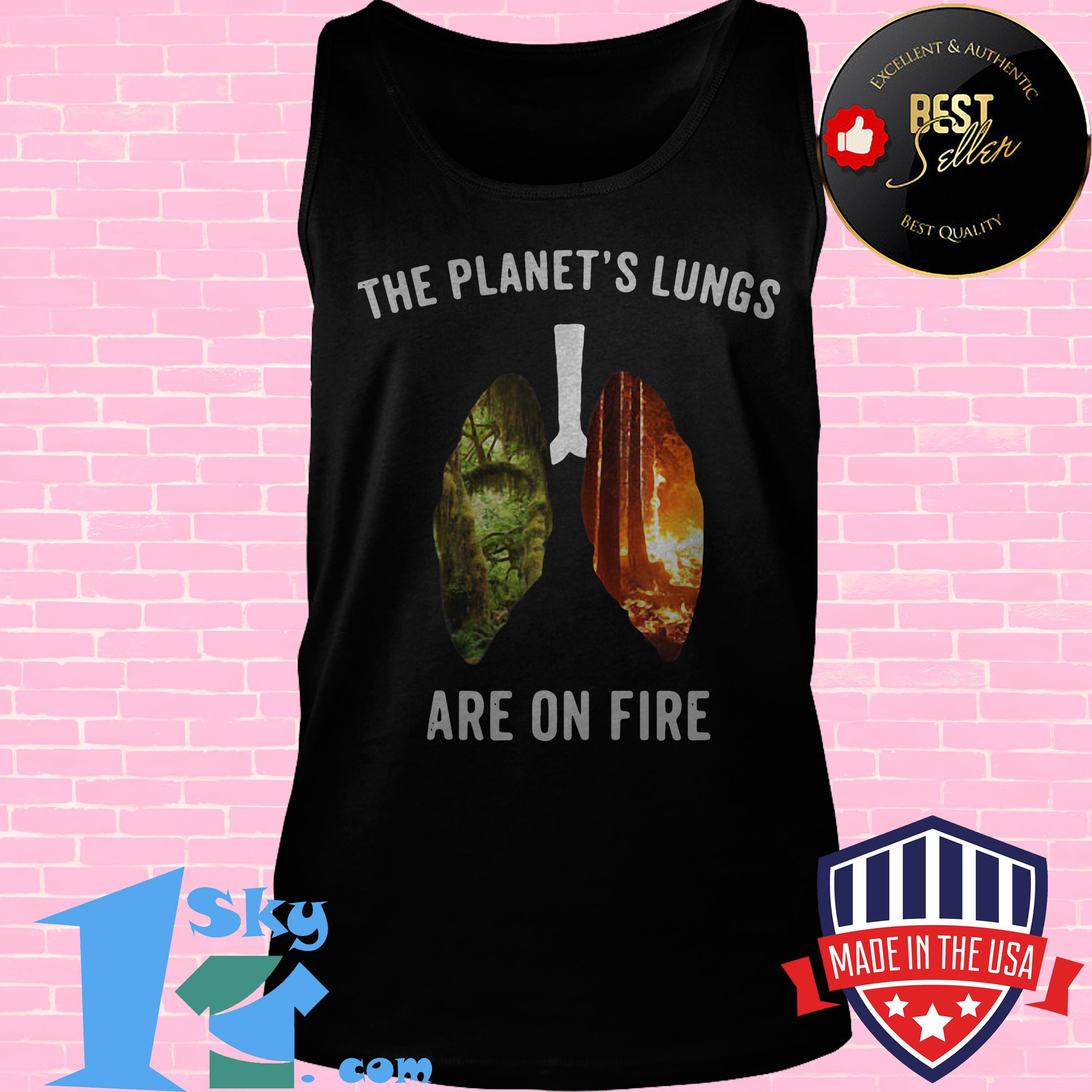the planets lungs are on fire brazil rainforest burning payforamazon tank top - The Planet's Lungs Are On Fire Brazil Rainforest Burning #payforamazon shirt
