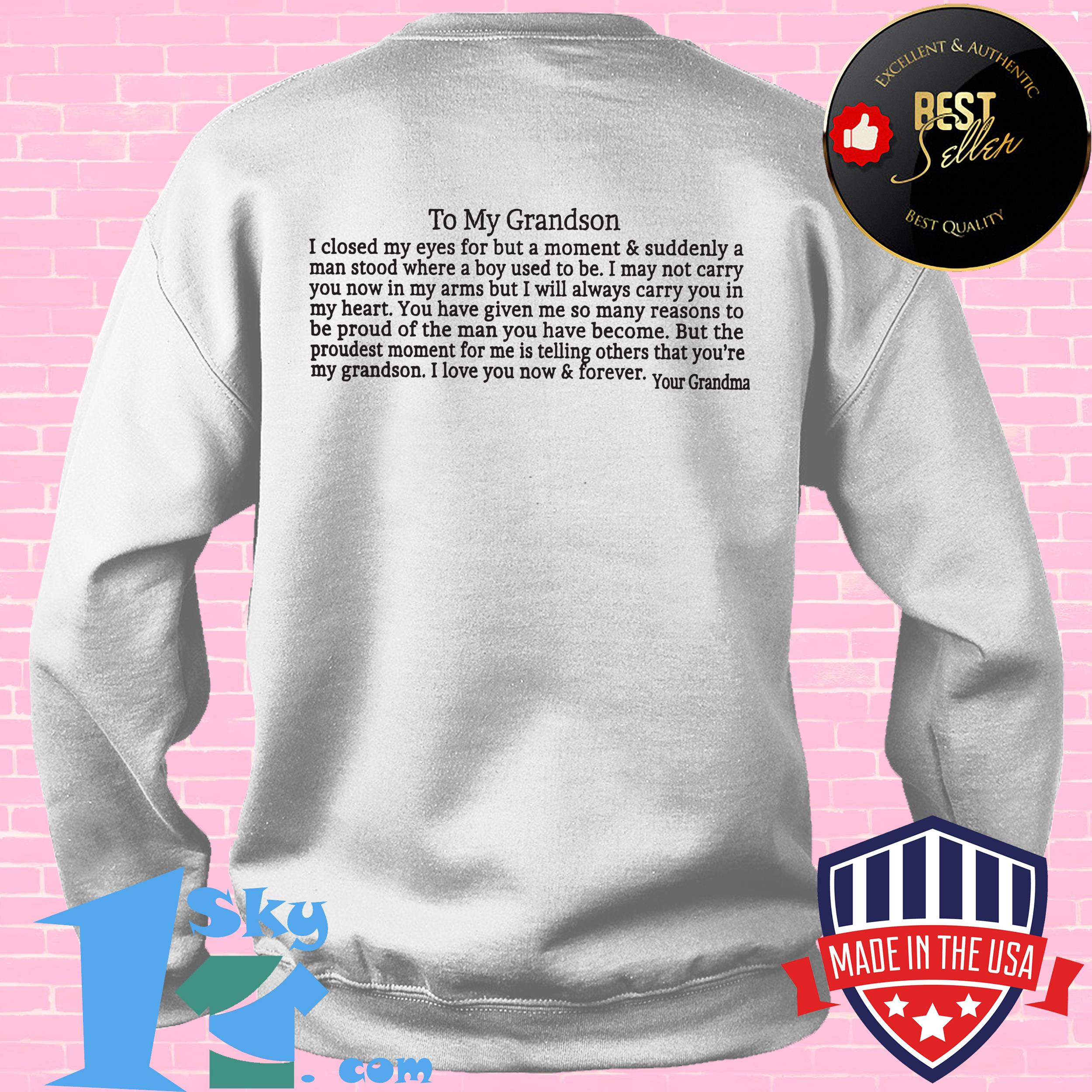 to my grandson i love you now and forever your grandma sweatshirt - To My Grandson I Love You Now and Forever Your Grandma shirt