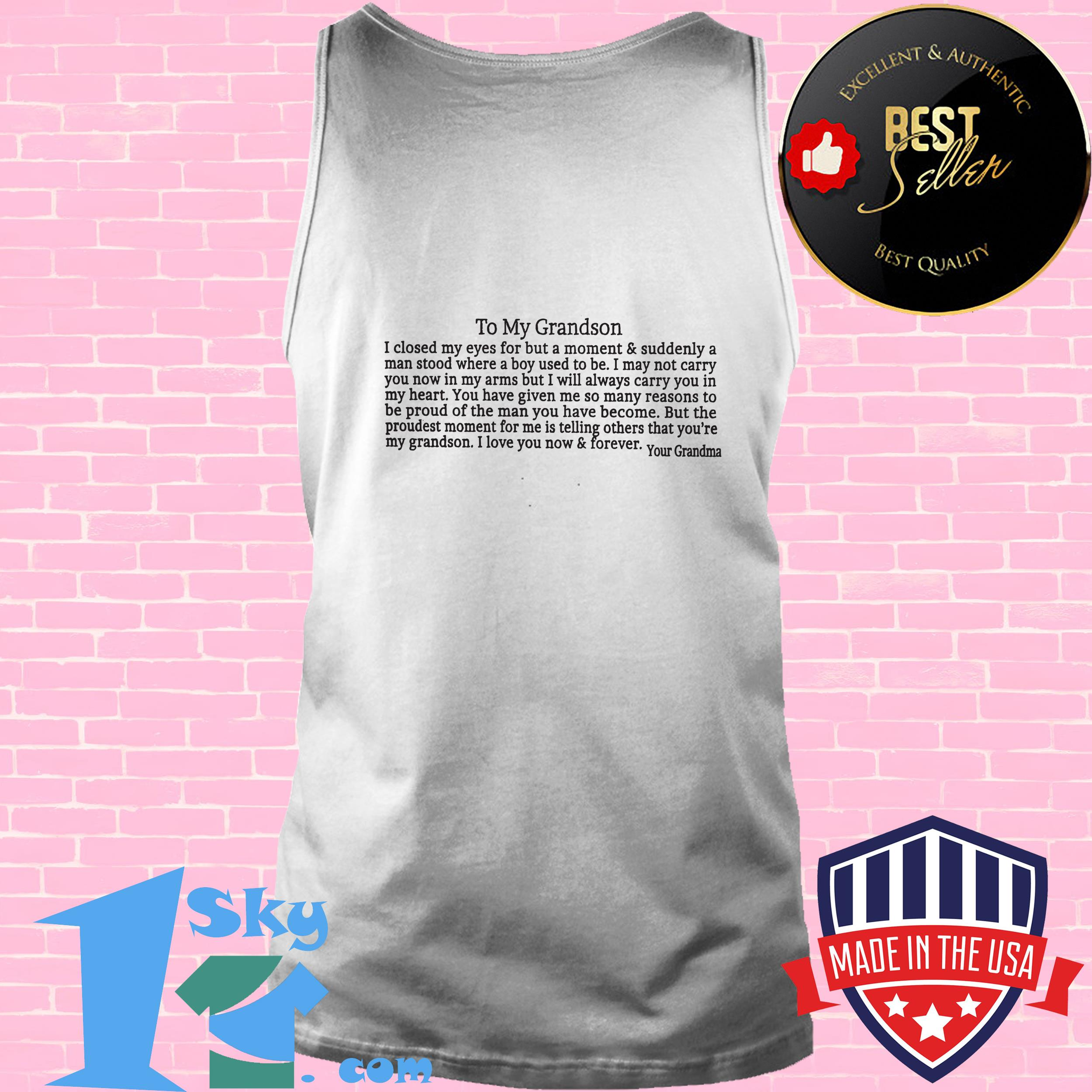 to my grandson i love you now and forever your grandma tank top - To My Grandson I Love You Now and Forever Your Grandma shirt