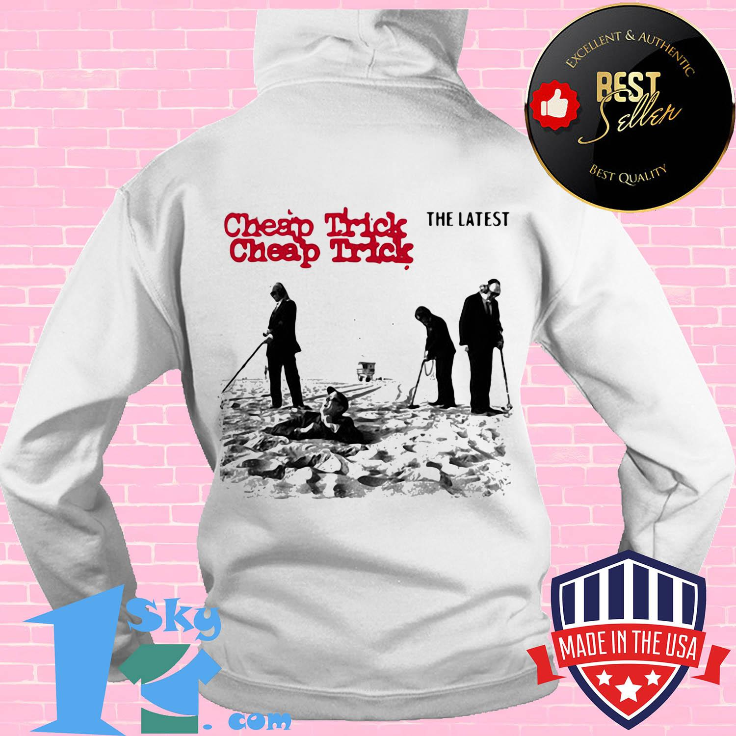 cheap trick the latest rock band hoodie - Cheap Trick The Latest Rock Band shirt