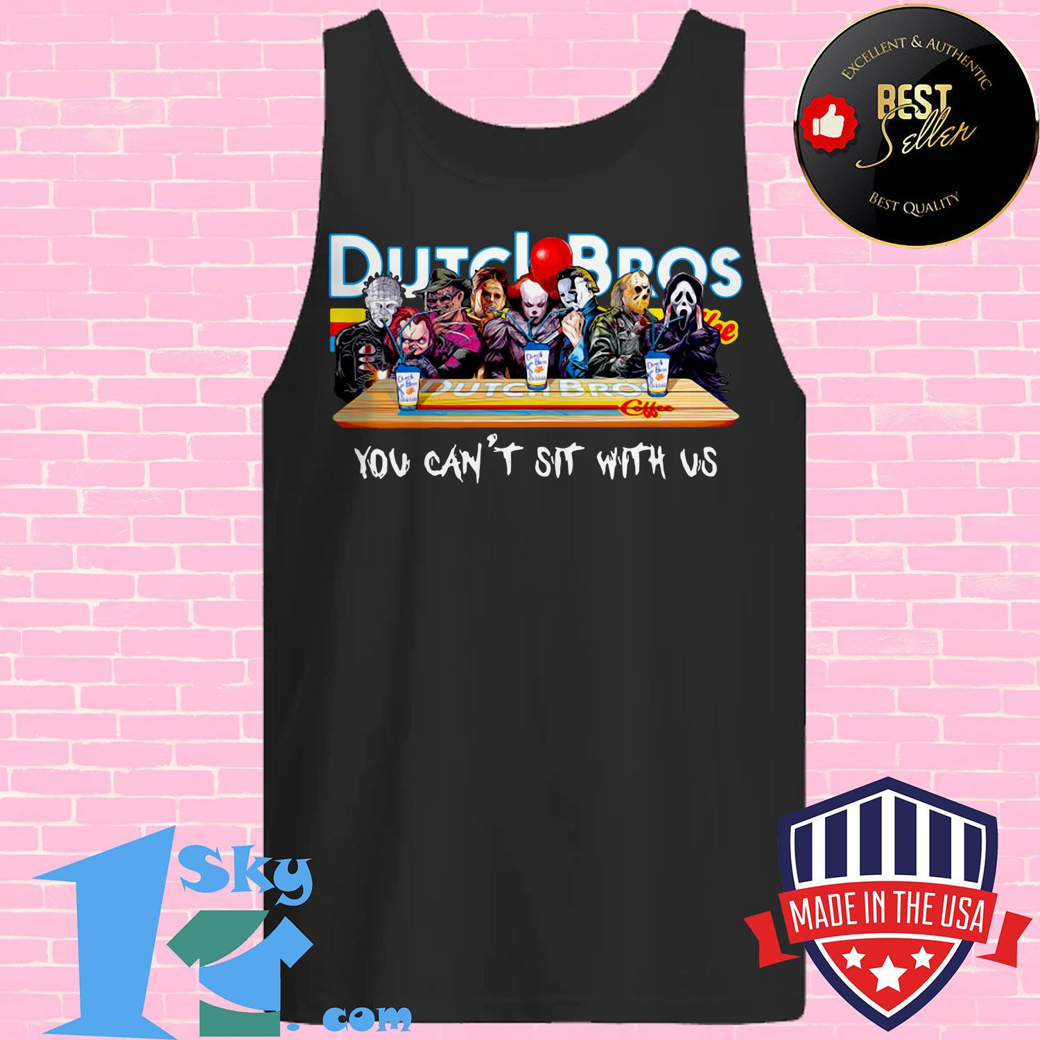 dutch bros coffee horror character movie you cant sit with us tank top - Dutch Bros Coffee Horror Character movie You Can't Sit with Us shirt