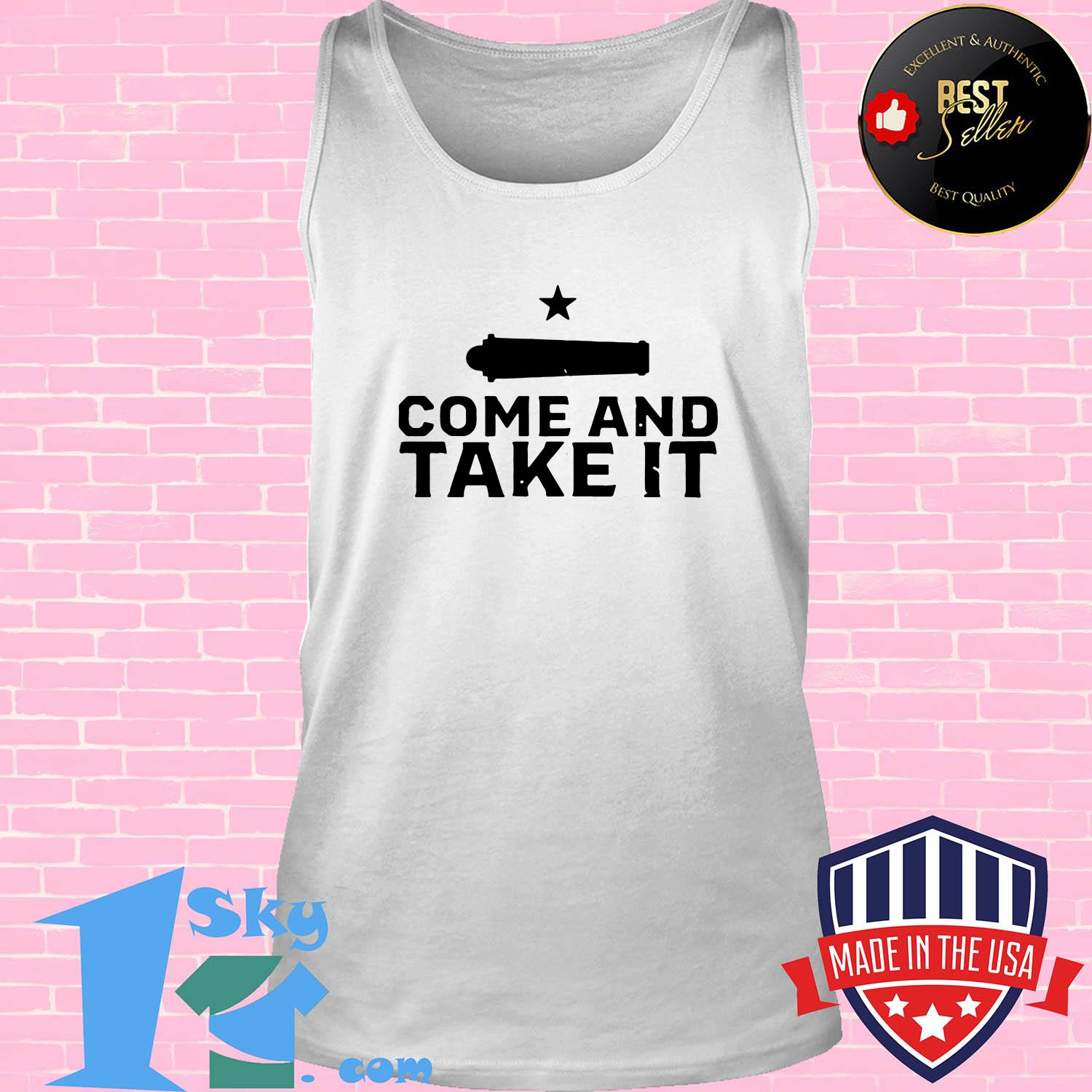 gonzalez come and take it tank top - Gonzalez come and take it shirt