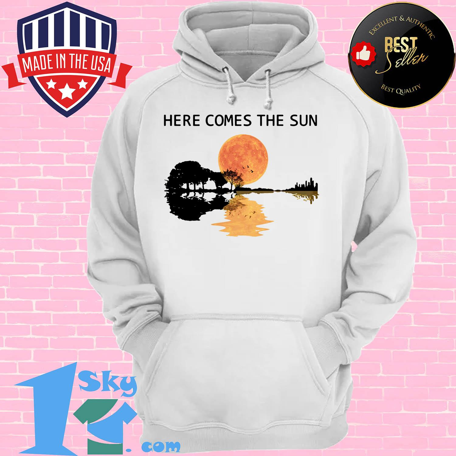 here comes the sun and i say its alright guitar hoodie - Here Comes The Sun And I Say It's Alright Guitar Shirt