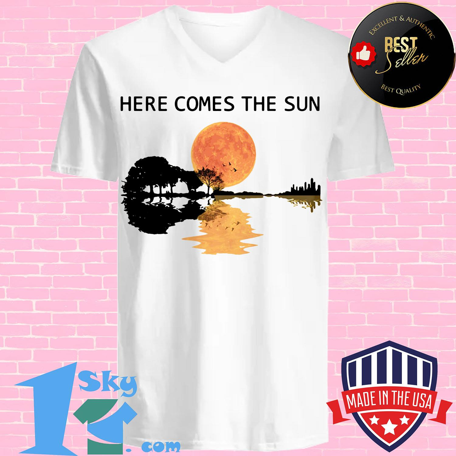 here comes the sun and i say its alright guitar v neck - Here Comes The Sun And I Say It's Alright Guitar Shirt
