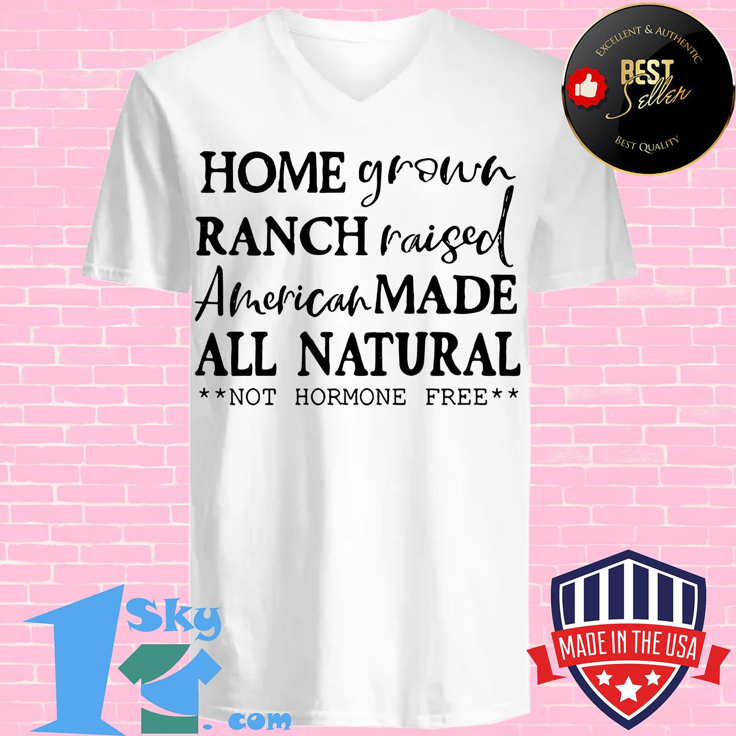 homegrown ranch raised american made all natural not hormone free v neck - Homegrown Ranch raised American made All Natural not Hormone free shirt