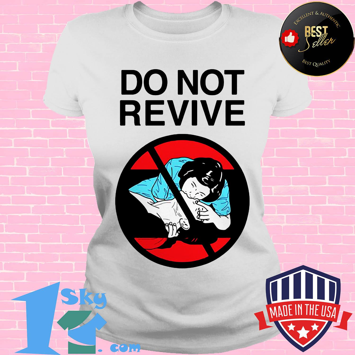 official do not revive ladies tee - Official Do Not Revive shirt