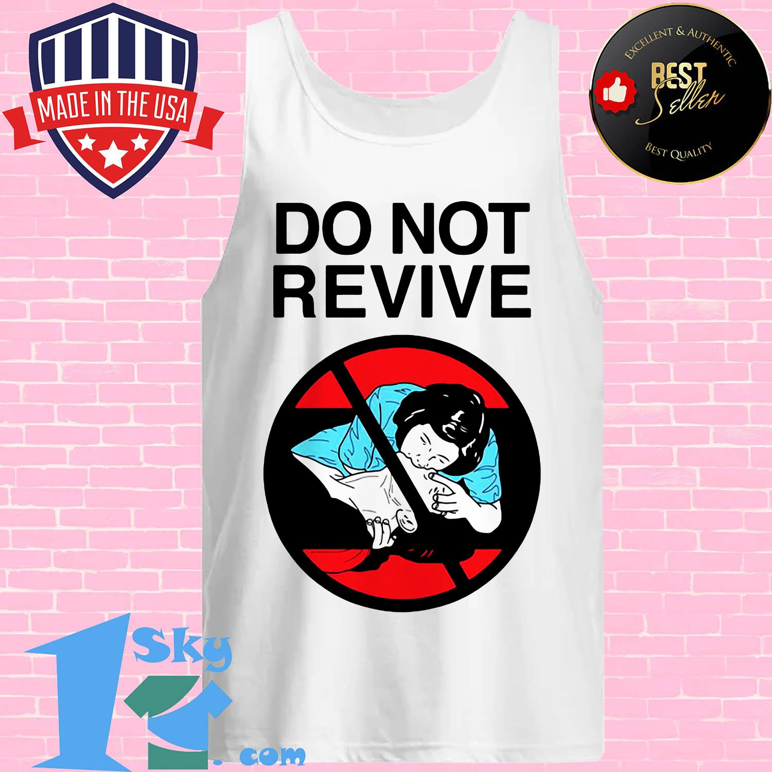 official do not revive tank top - Official Do Not Revive shirt
