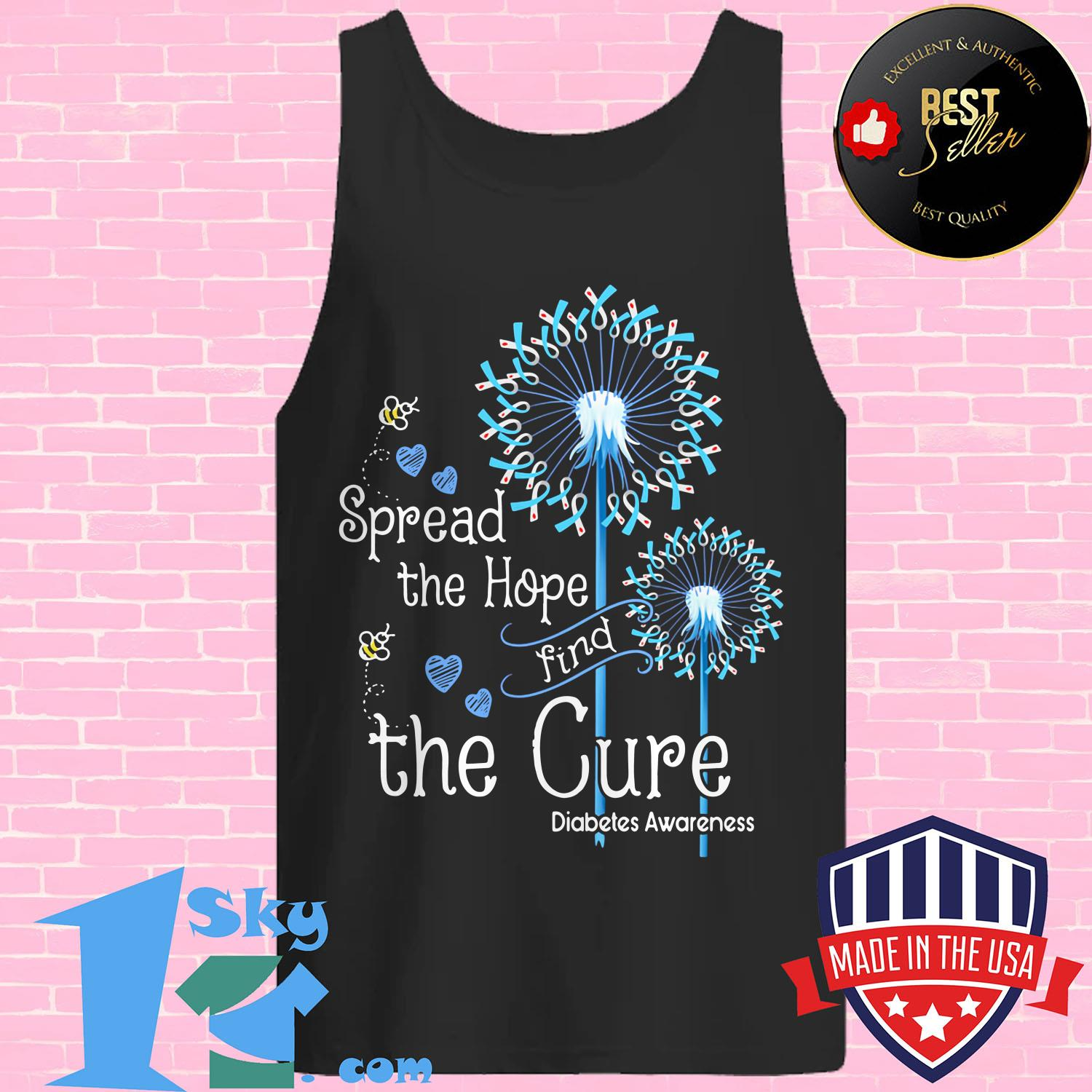 pread the hope find the cure diabetes awareness dandelion tank top - Spread the hope find the cure diabetes awareness dandelion shirt