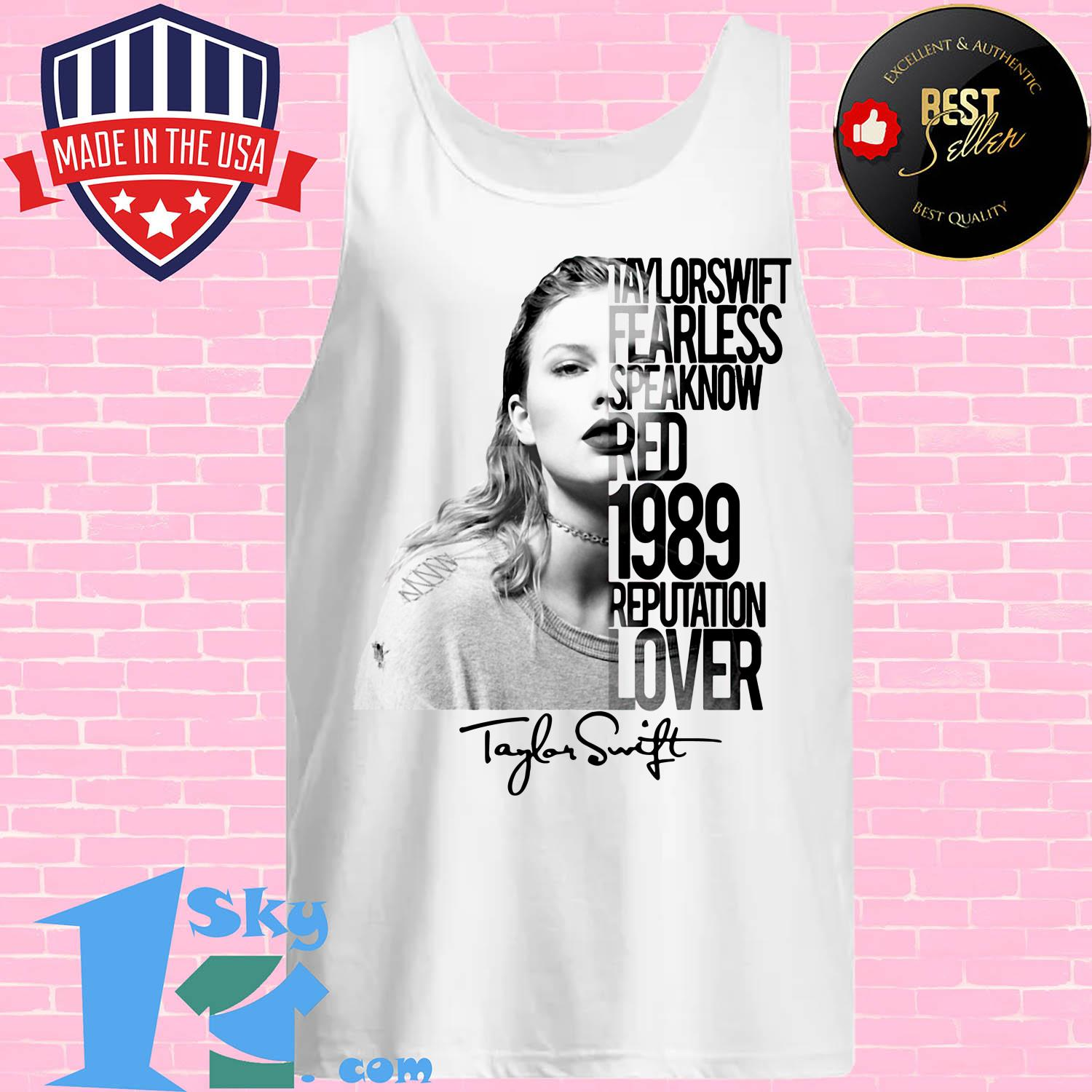taylor swift fearless speak now red 1989 reputation lover poster tank top - Taylor Swift fearless Speak Now Red 1989 Reputation Lover Poster Signature shirt