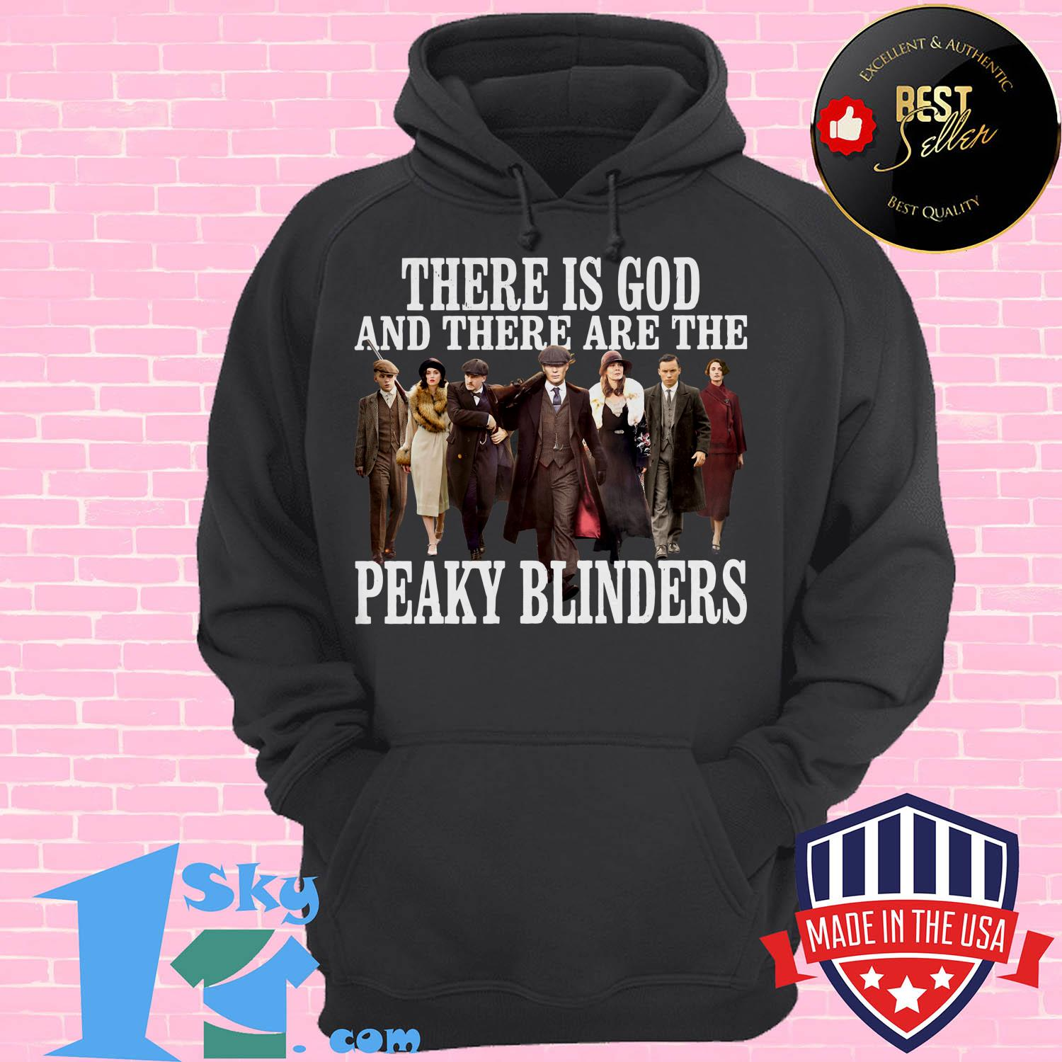 there is god and there are the peaky blinders hoodie - There is God and There are The Peaky Blinders shirt