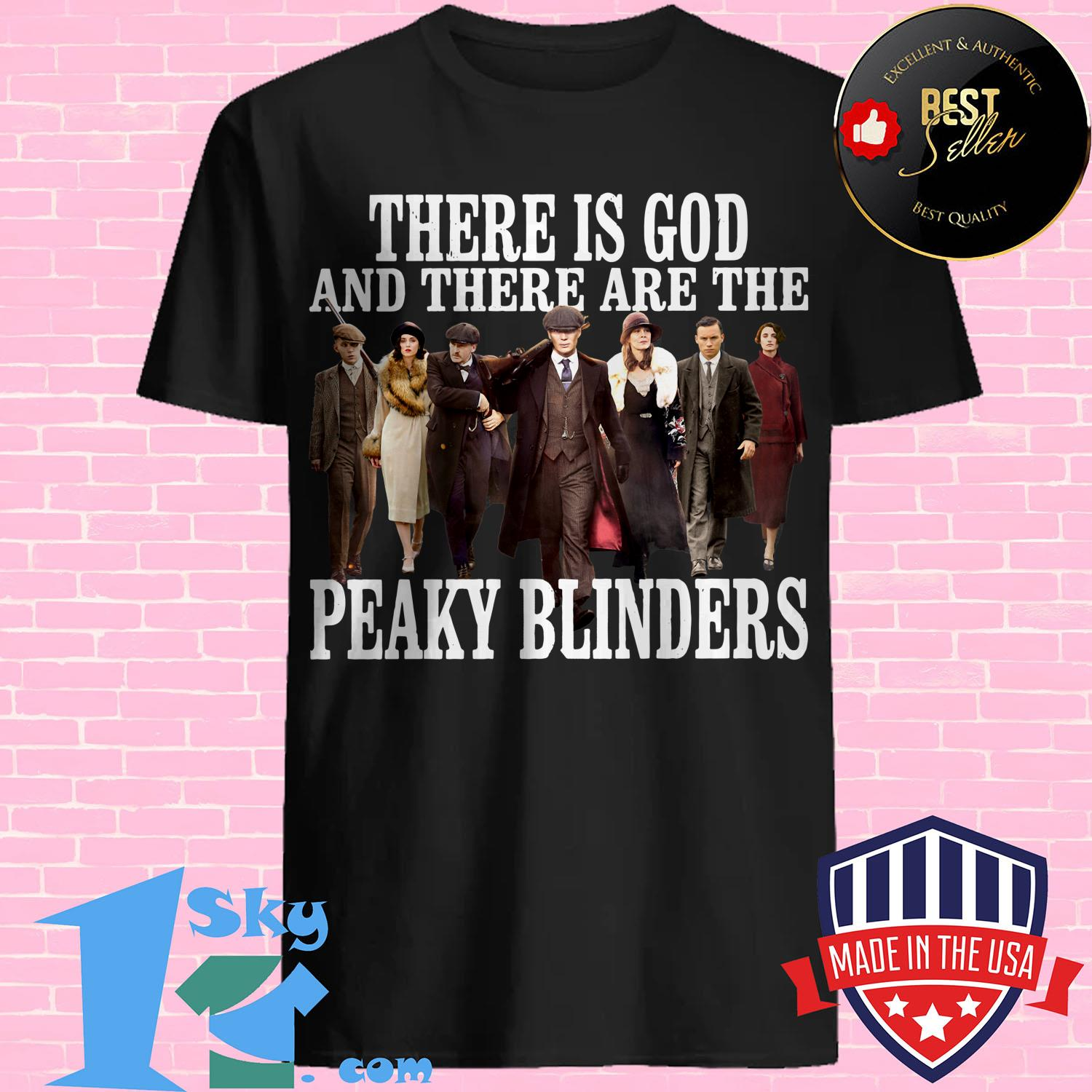there is god and there are the peaky blinders shirt - There is God and There are The Peaky Blinders shirt
