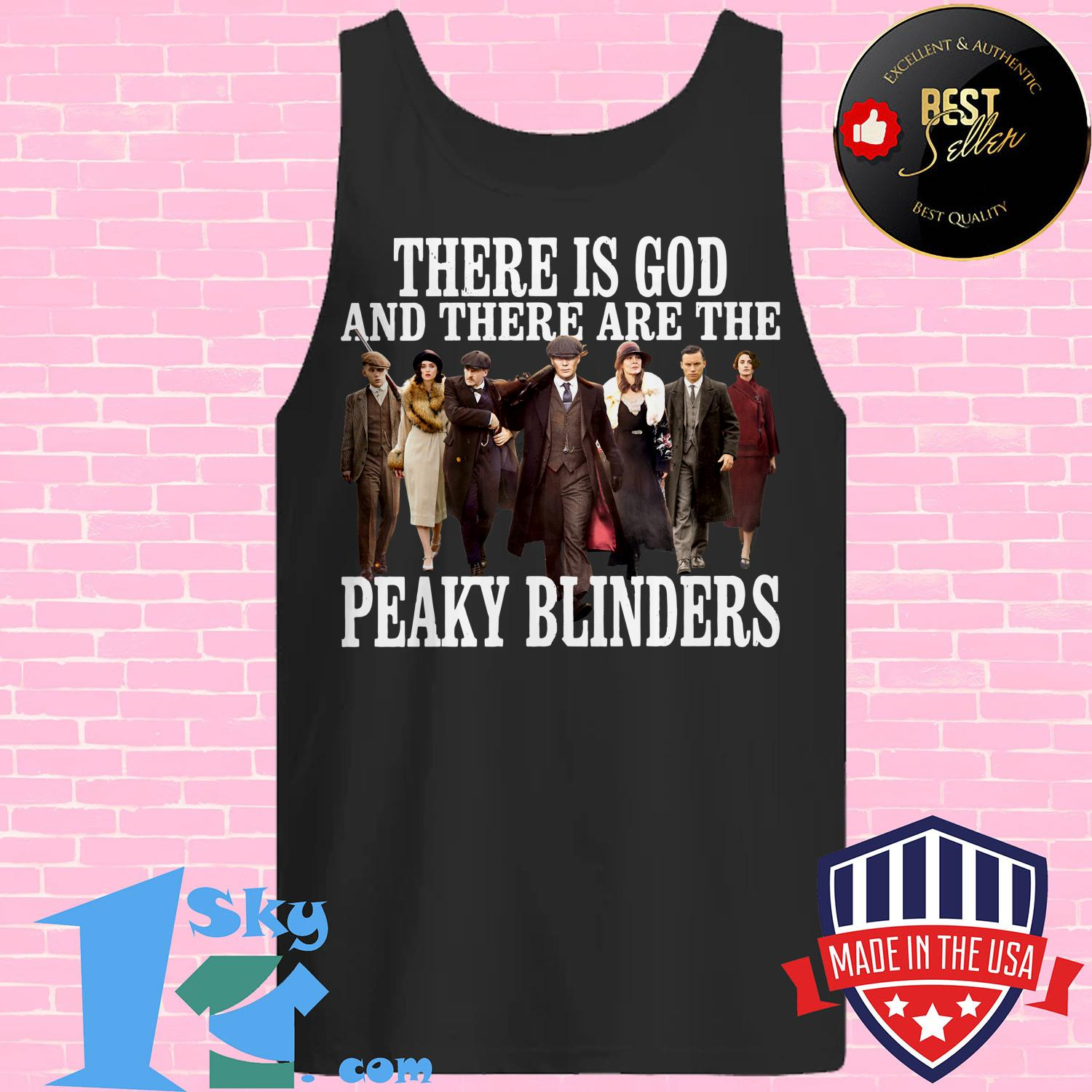 there is god and there are the peaky blinders tank top - There is God and There are The Peaky Blinders shirt