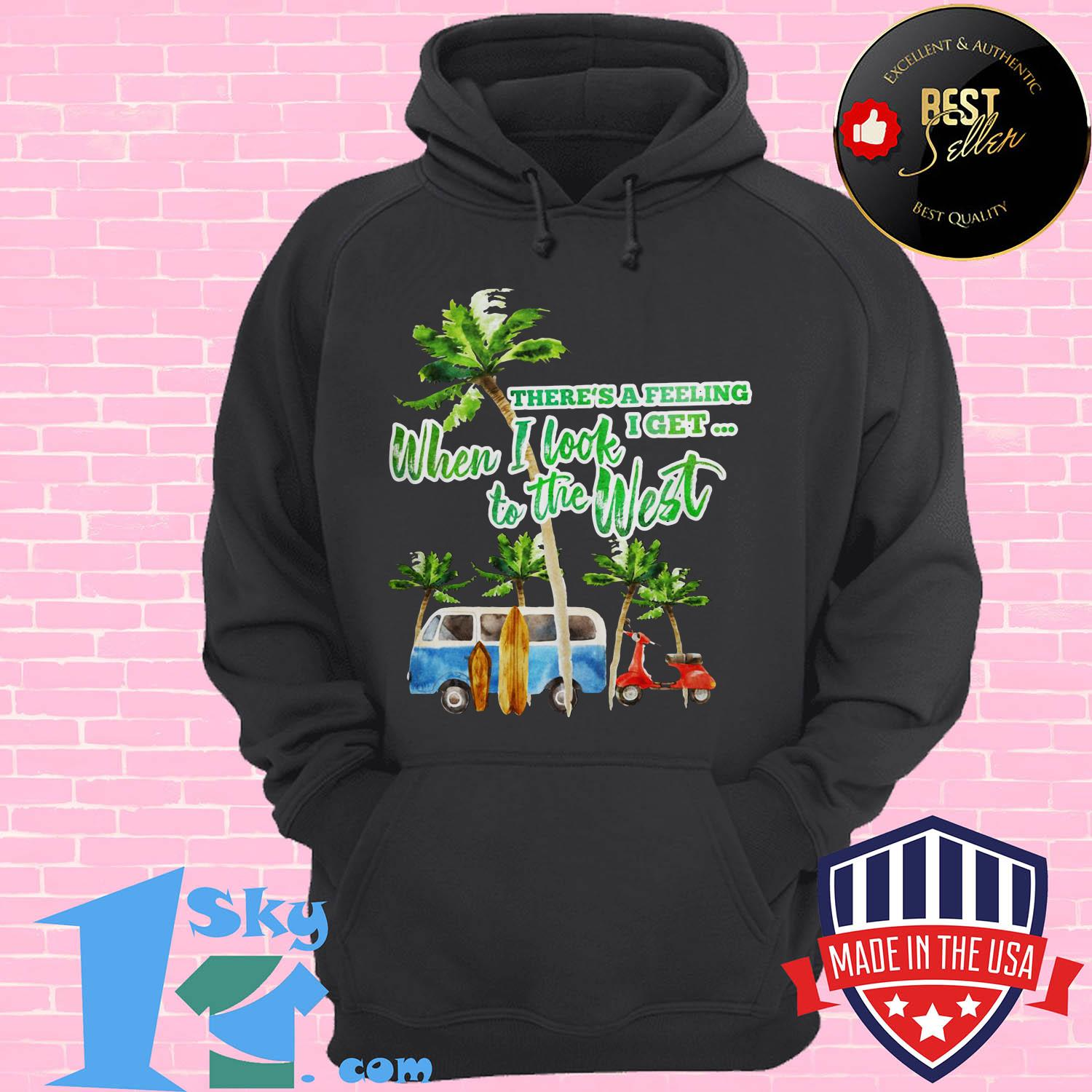 theres a feeling i get when i look to the west coconut tree vintage hoodie - There's a feeling I get when I look to the West Coconut tree Vintage shirt