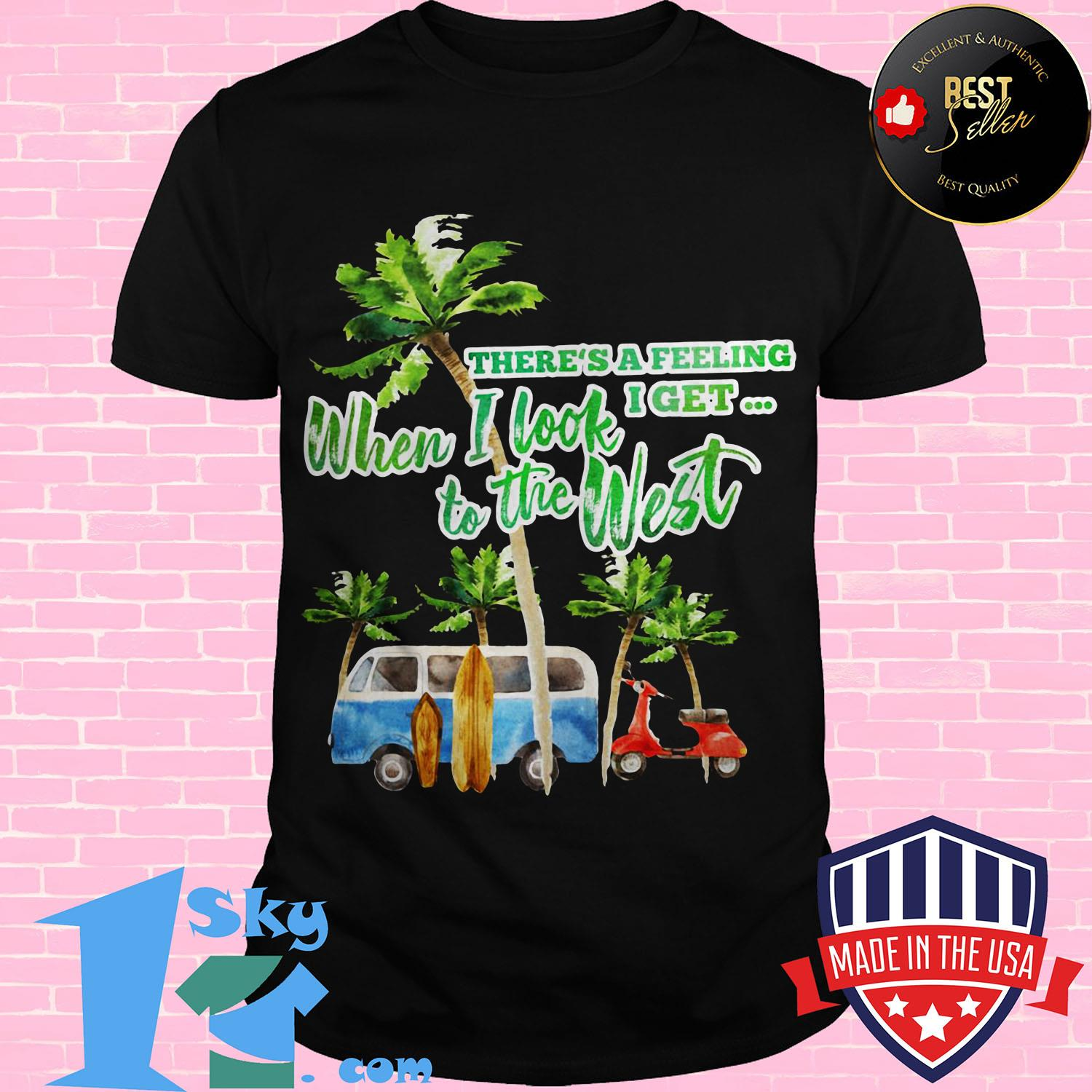theres a feeling i get when i look to the west coconut tree vintage ladies tee - There's a feeling I get when I look to the West Coconut tree Vintage shirt