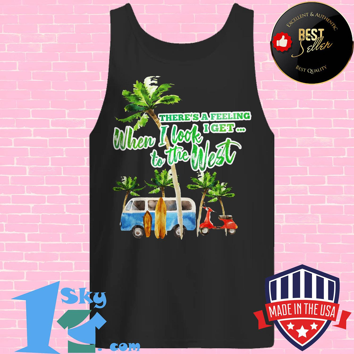 theres a feeling i get when i look to the west coconut tree vintage tank top - There's a feeling I get when I look to the West Coconut tree Vintage shirt
