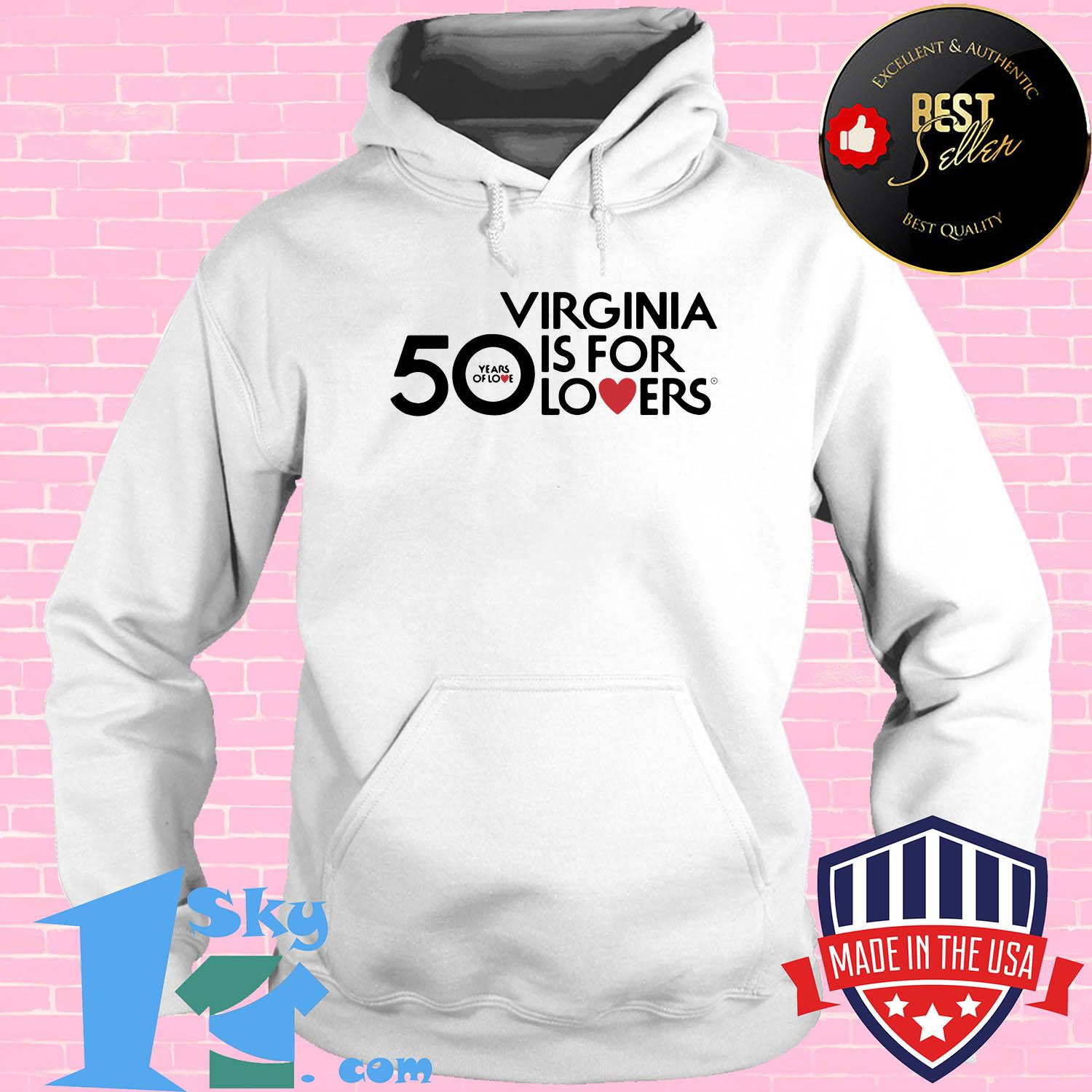 50 years of love virginia is for lovers hoodie - 50 Years Of Love Virginia Is For Lovers shirt