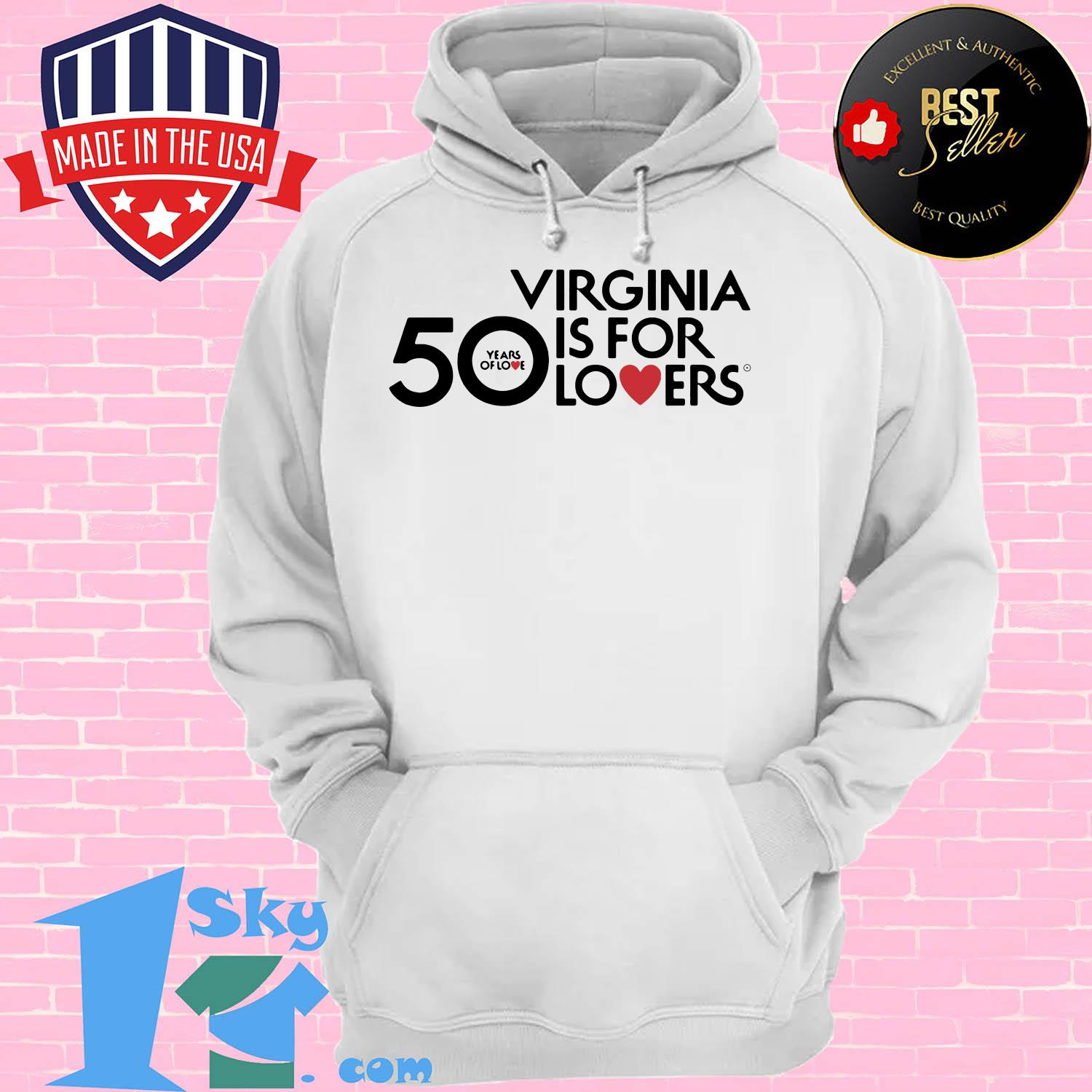 50 years of love virginia is for lovers sweatshirt - 50 Years Of Love Virginia Is For Lovers shirt