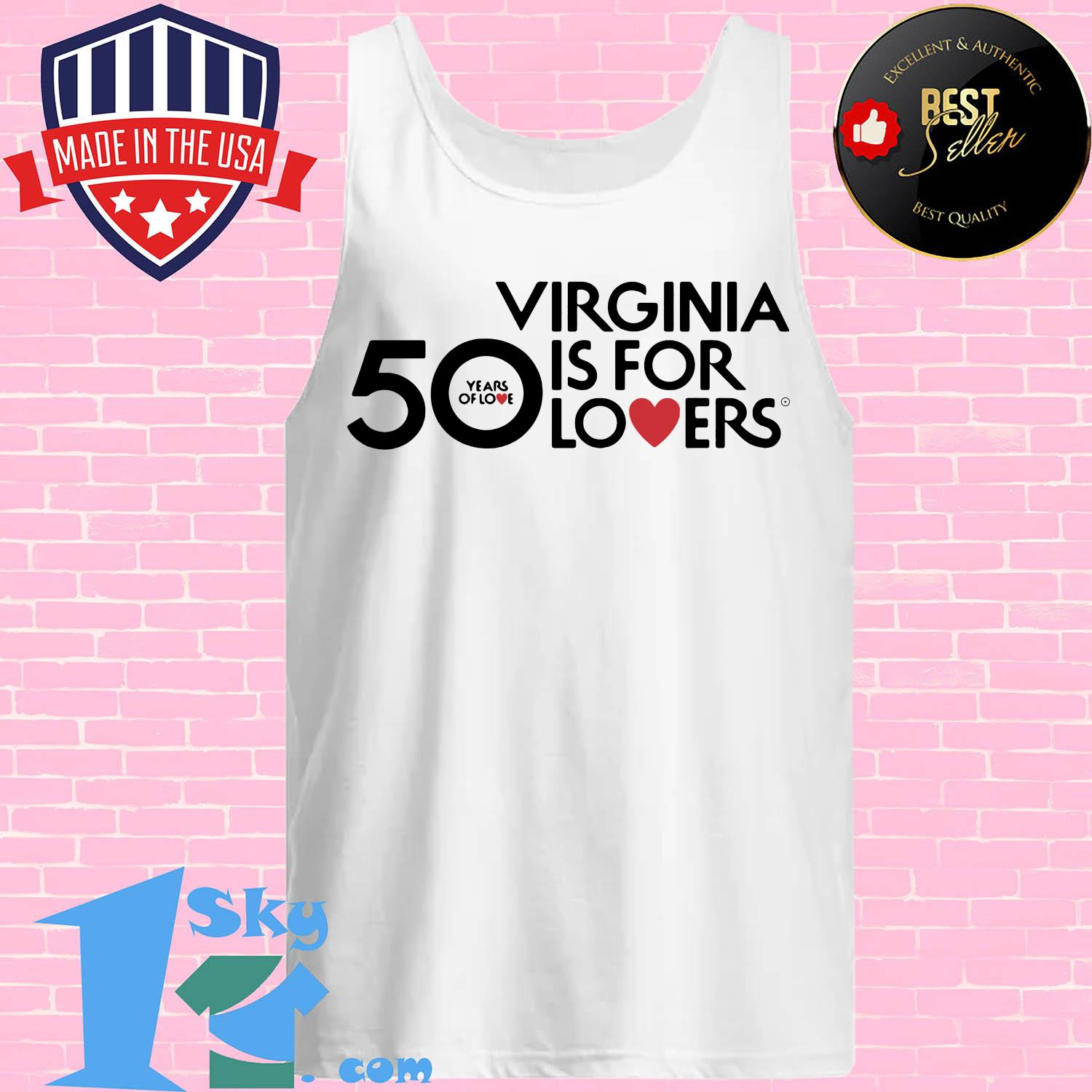 50 years of love virginia is for lovers tank top - 50 Years Of Love Virginia Is For Lovers shirt