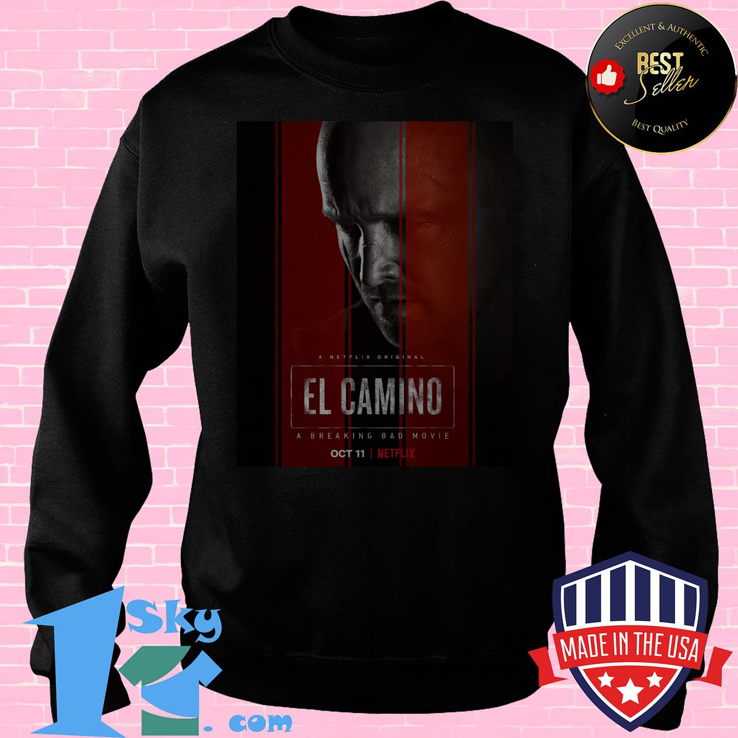 el camino a breaking bad movie 11 october 2019 sweatshirt - EL Camino a Breaking Bad movie 11 October 2019 shirt