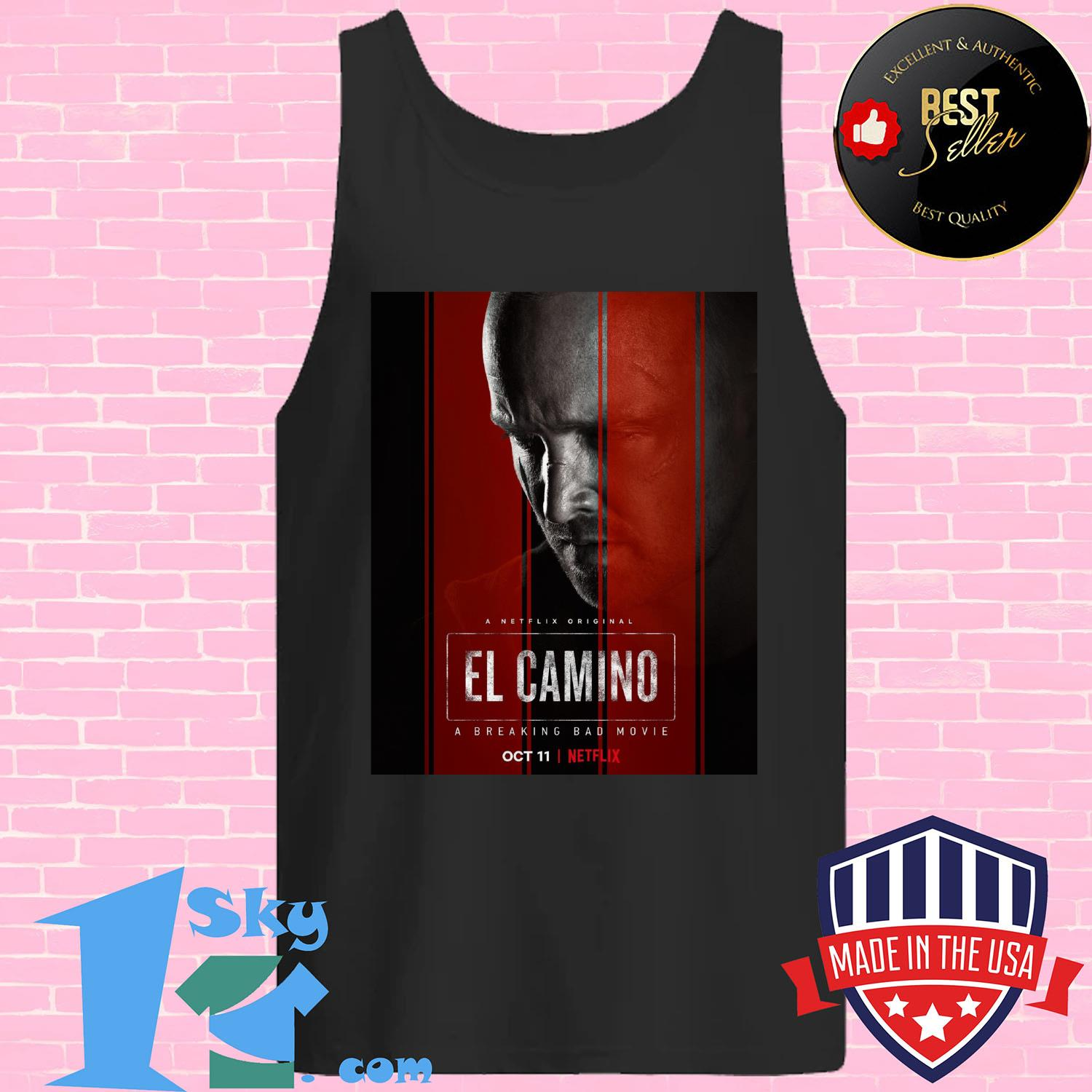 el camino a breaking bad movie 11 october 2019 tank top - EL Camino a Breaking Bad movie 11 October 2019 shirt