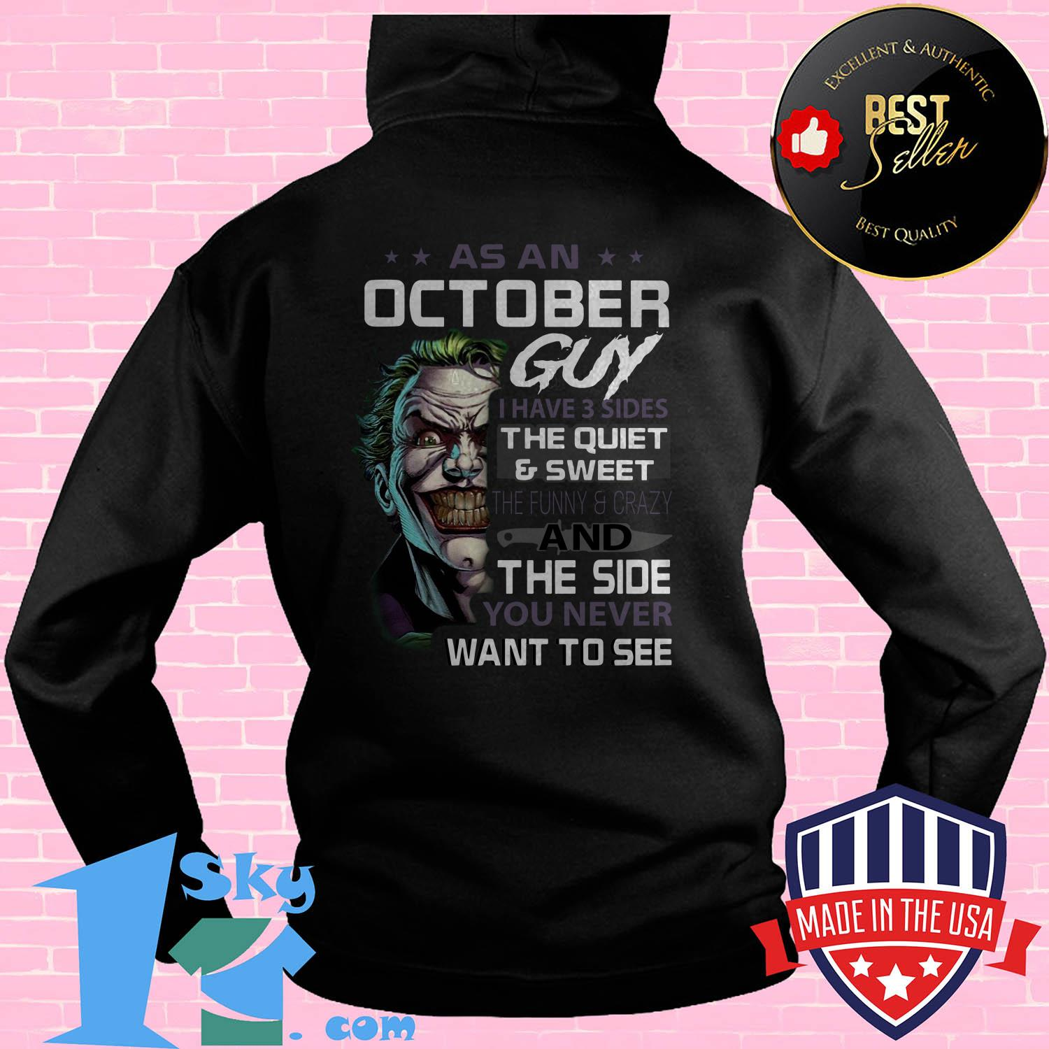premium joker as an october guy i have 3 sides the quiet sweet the funny crazy and the side you never want to see hoodie 1 - Premium Joker As An October Guy I Have 3 Sides The Quiet & Sweet The Funny & Crazy And The Side You Never Want To See shirt
